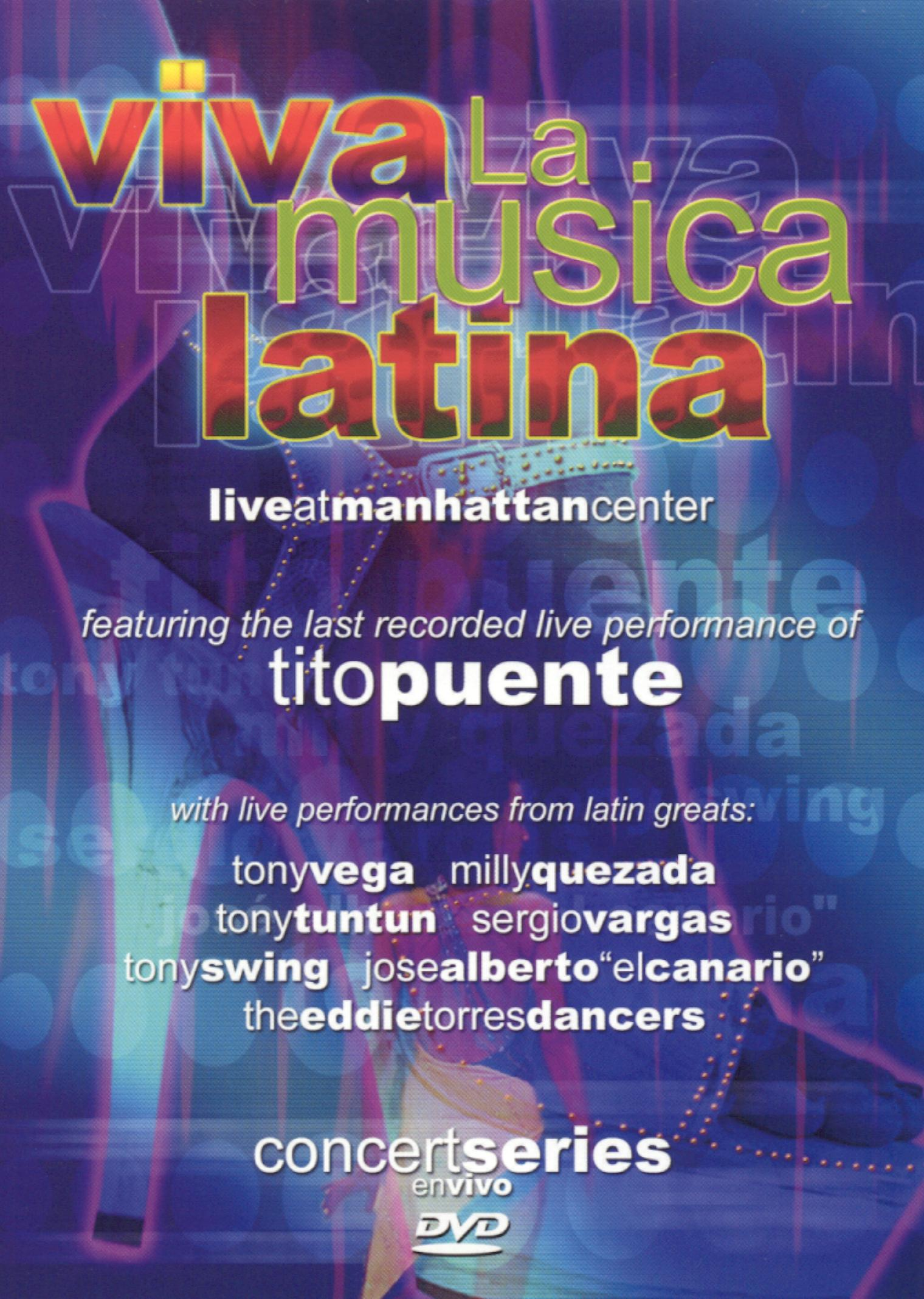 Viva la Musica Latina: Live at Manhattan Center