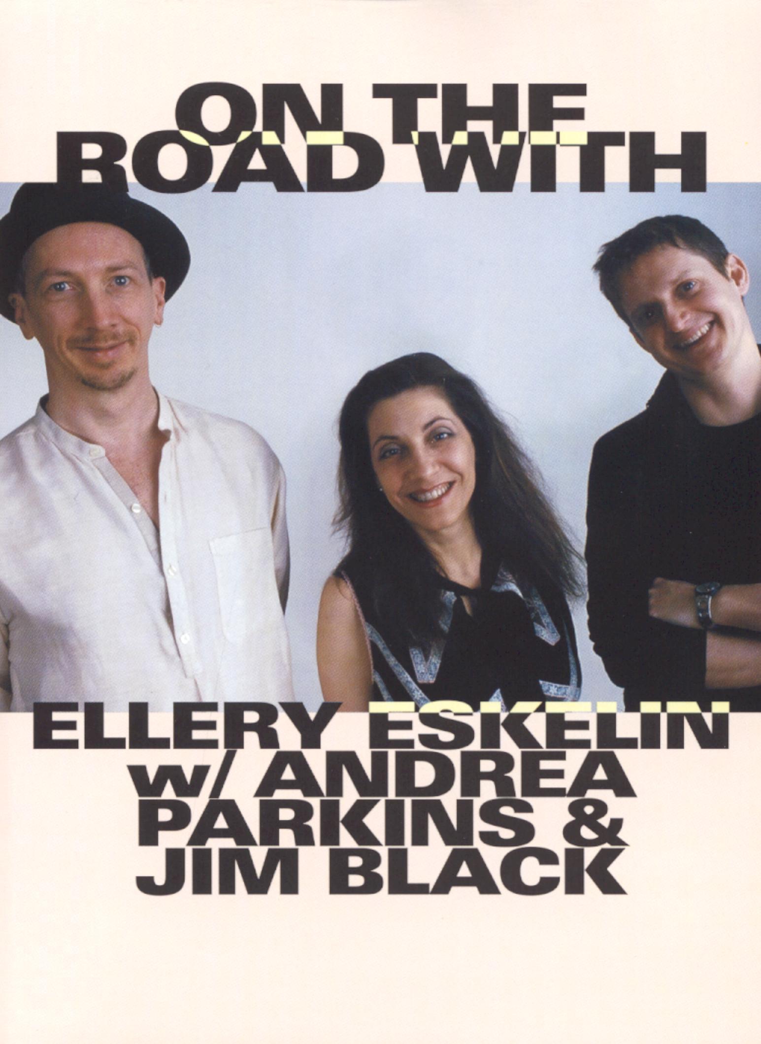 On the Road With Ellery Eskelin w/Andrea Parkins & Jim Black