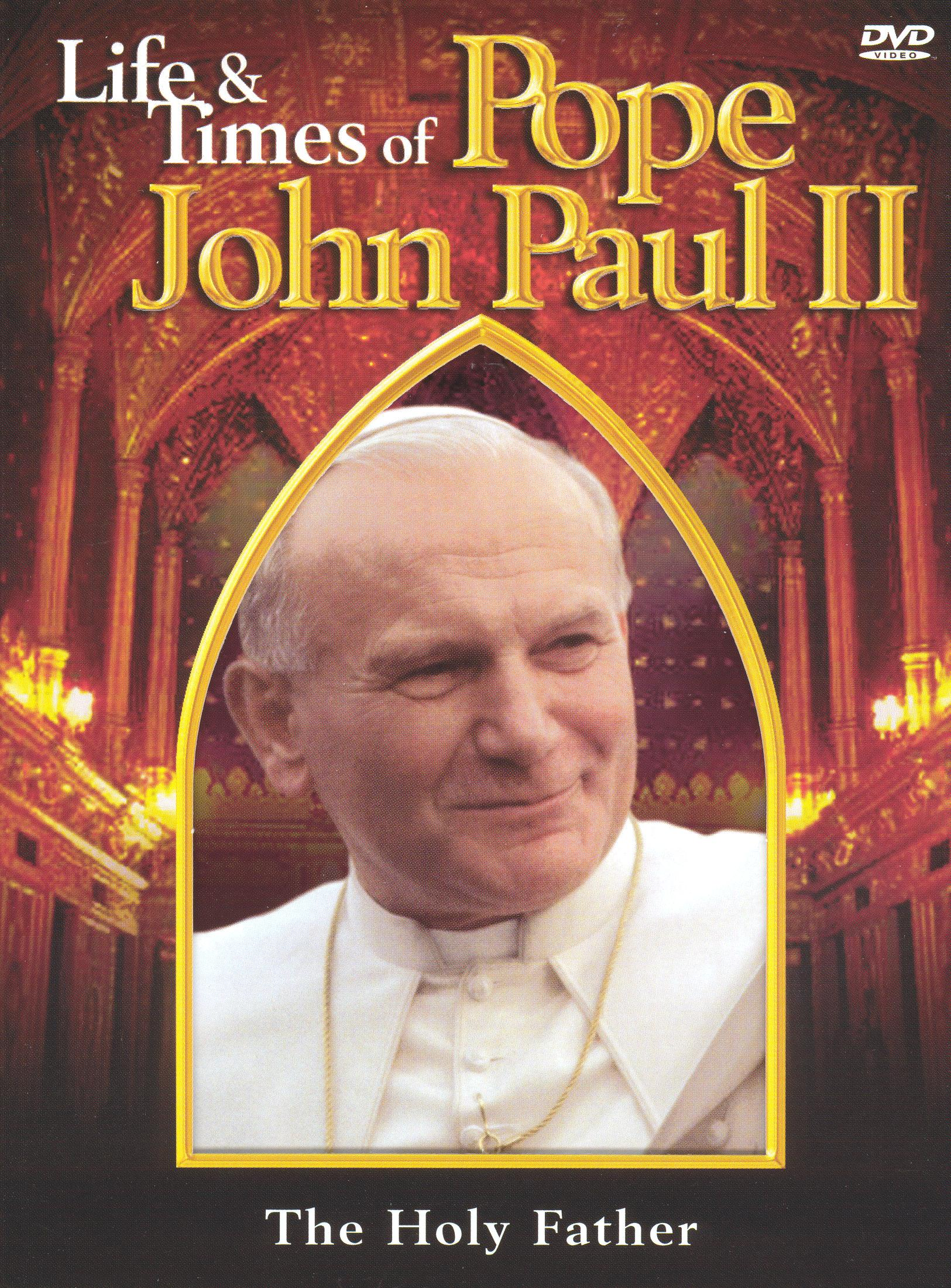 Life & Times of Pope John Paul II
