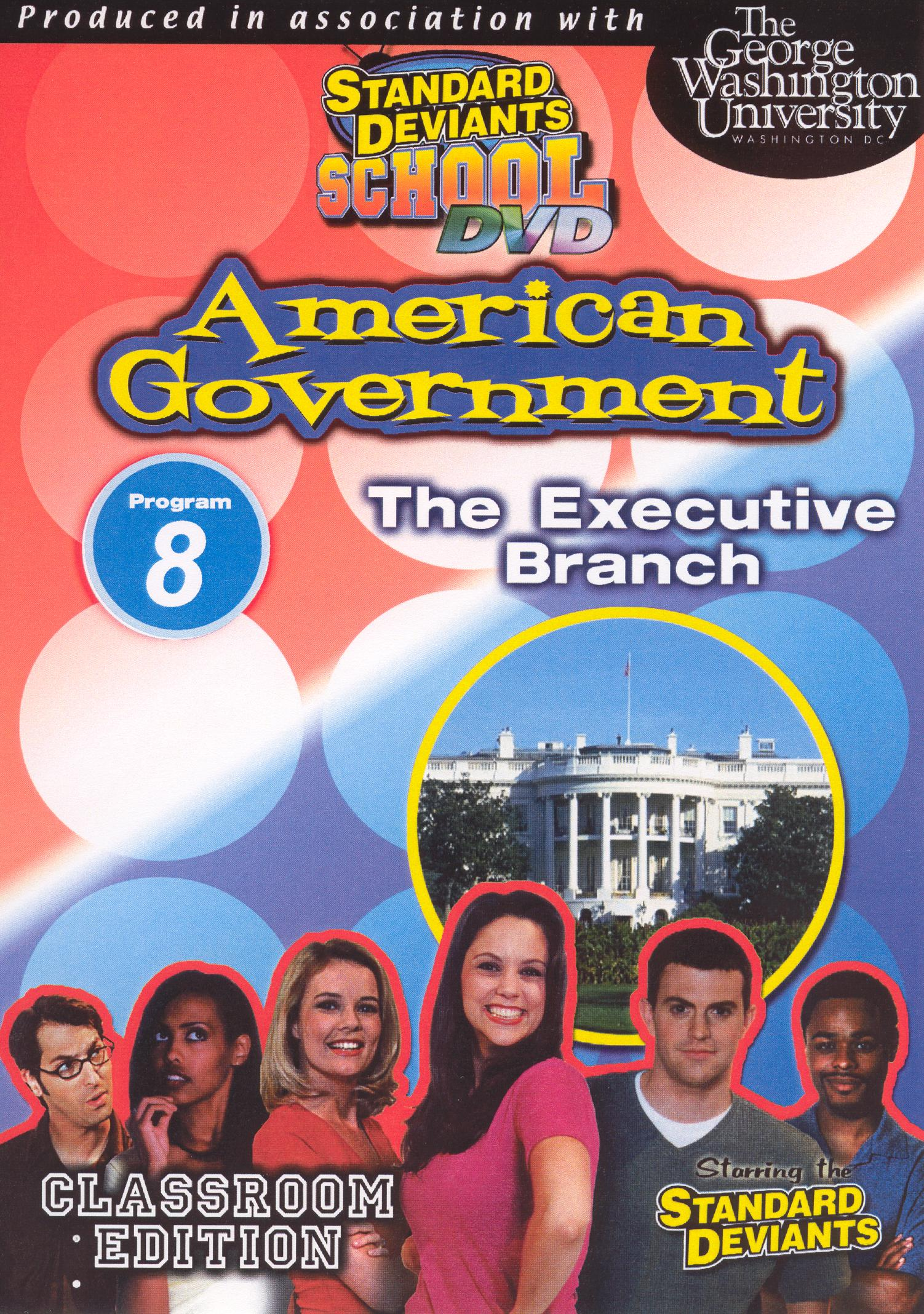 Standard Deviants School: American Government, Module 8 - The Executive Branch