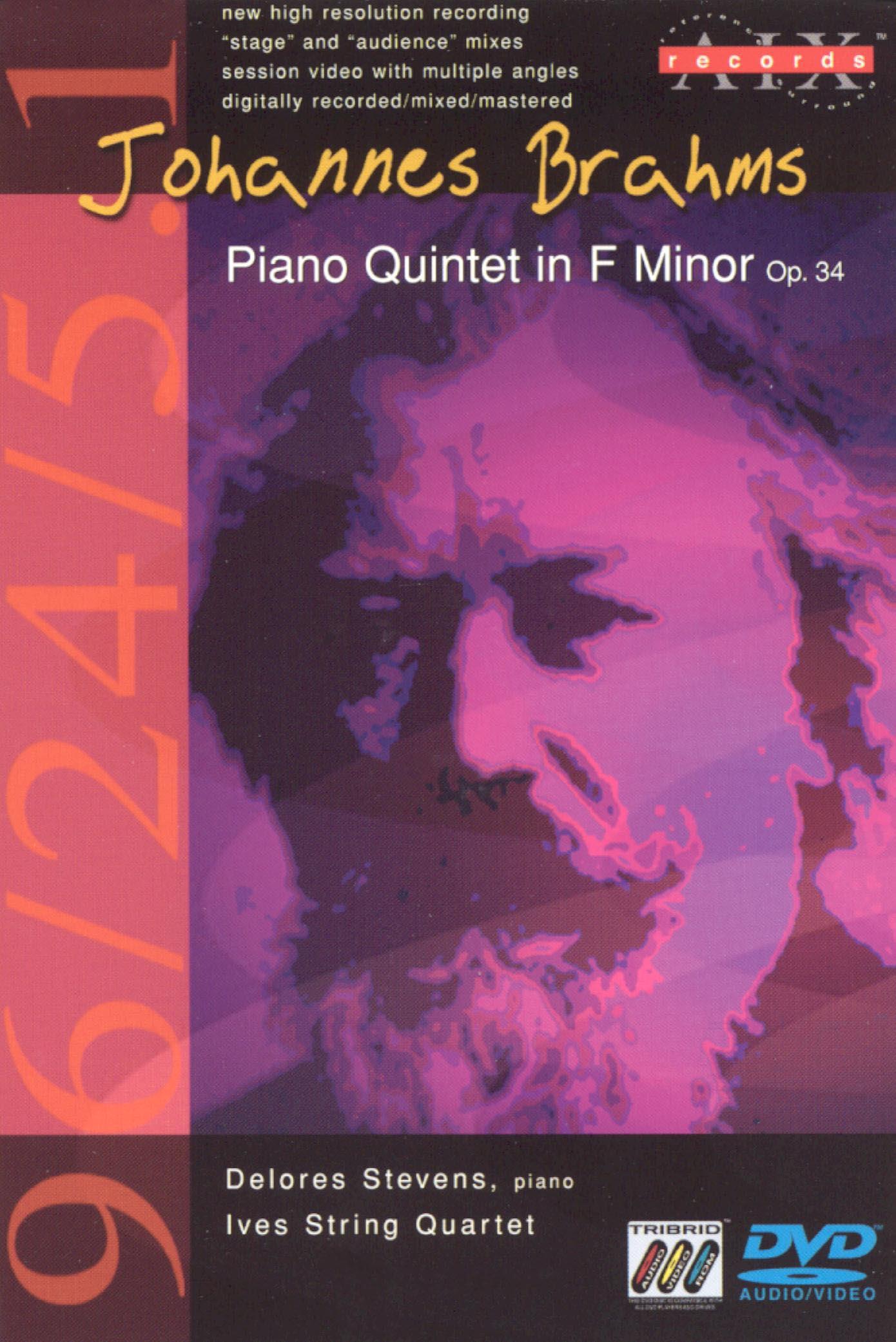 Delores Stevens/Ives String Quartet: Johannes Brahms - Piano Quintet in F Minor, Op.34