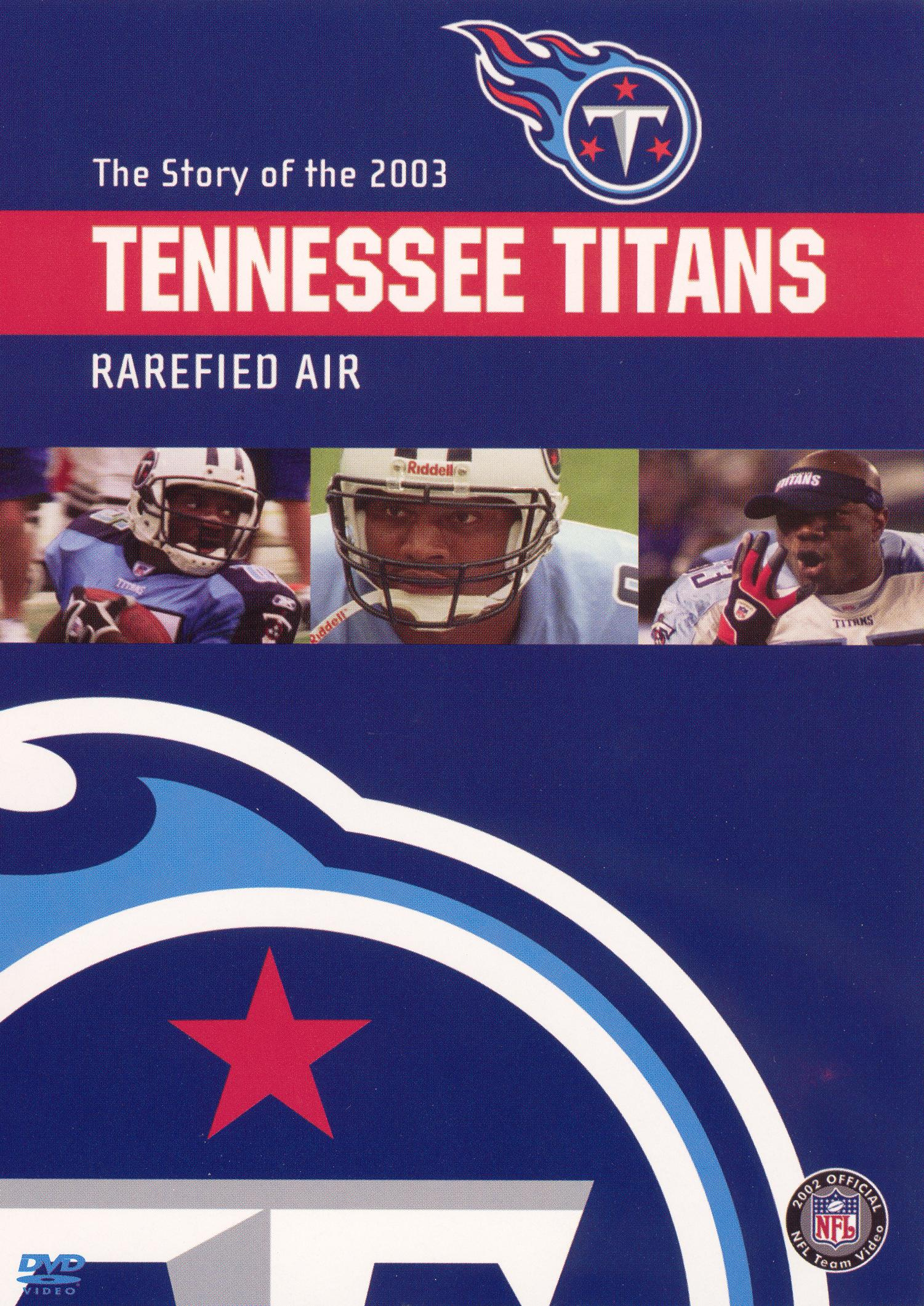 NFL: 2003 Tennessee Titans Team Video - Rarefied Air