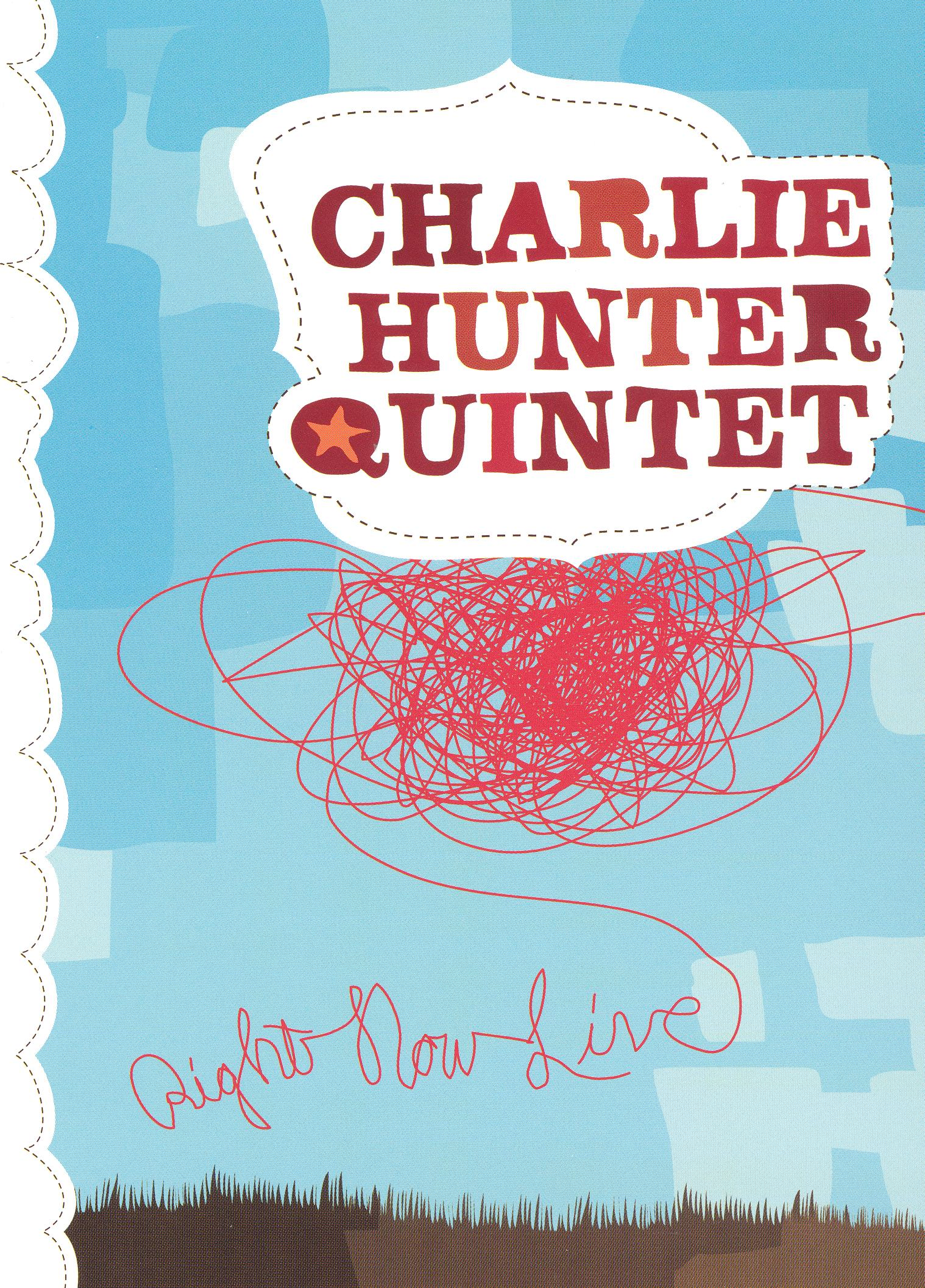 The Charlie Hunter Quintet: Right Now Live