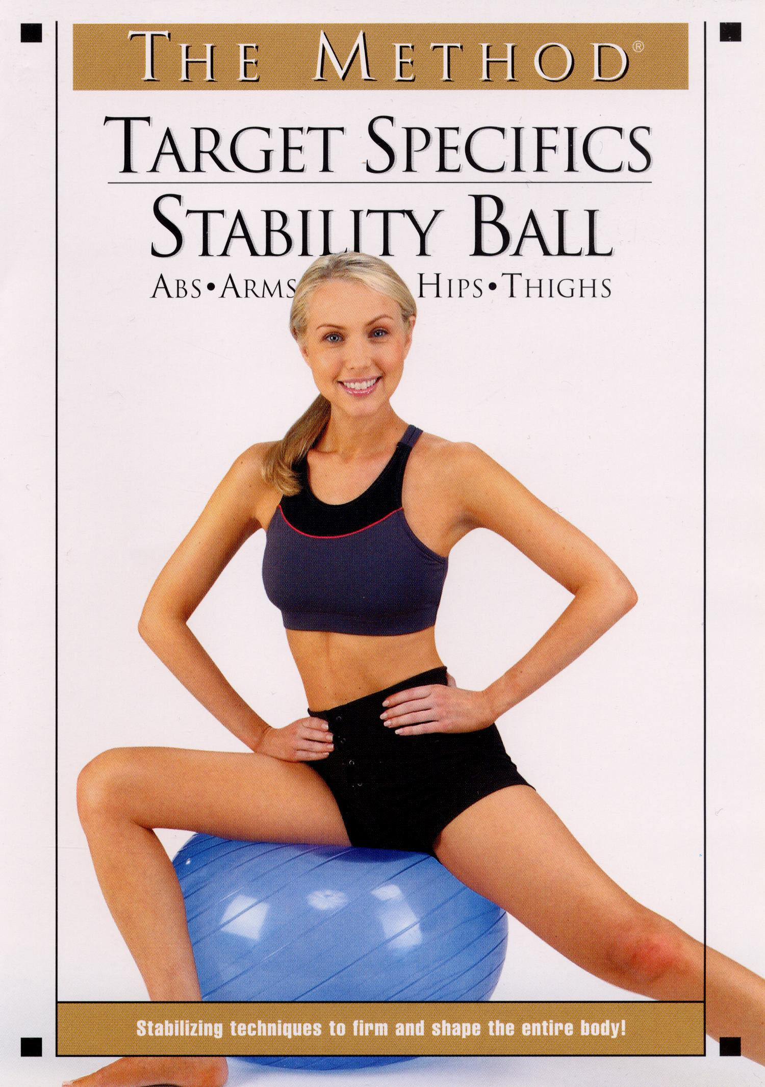 The Method: Target Specifics - Stability Ball