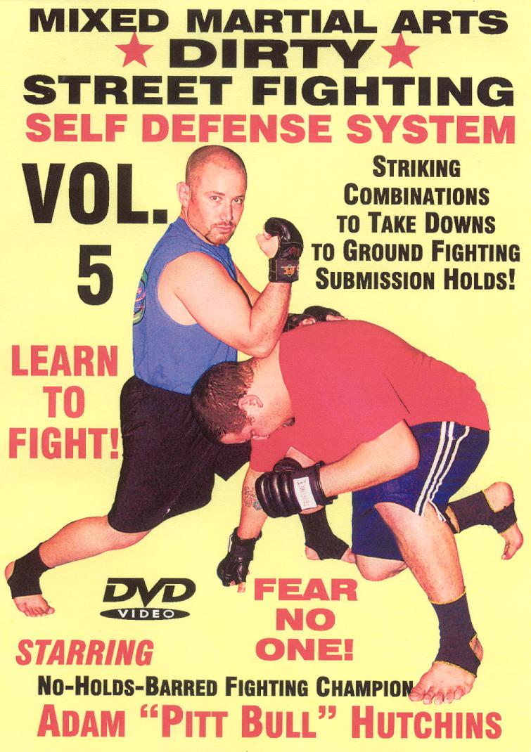 Dirty Street Fighting: Self Defense System, Vol. 5