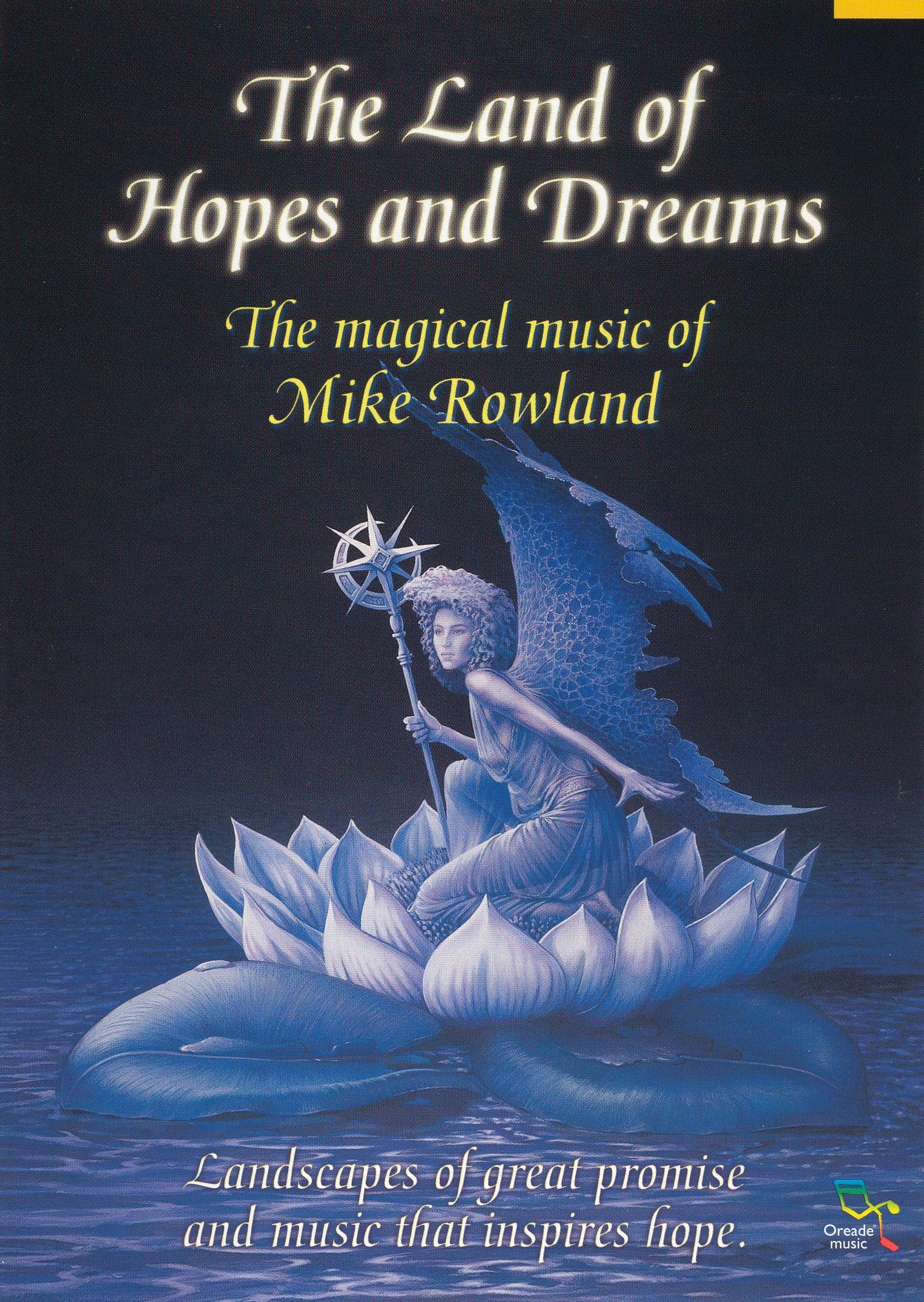 The Land of Hopes and Dreams: The Magical Music of Mike Rowland