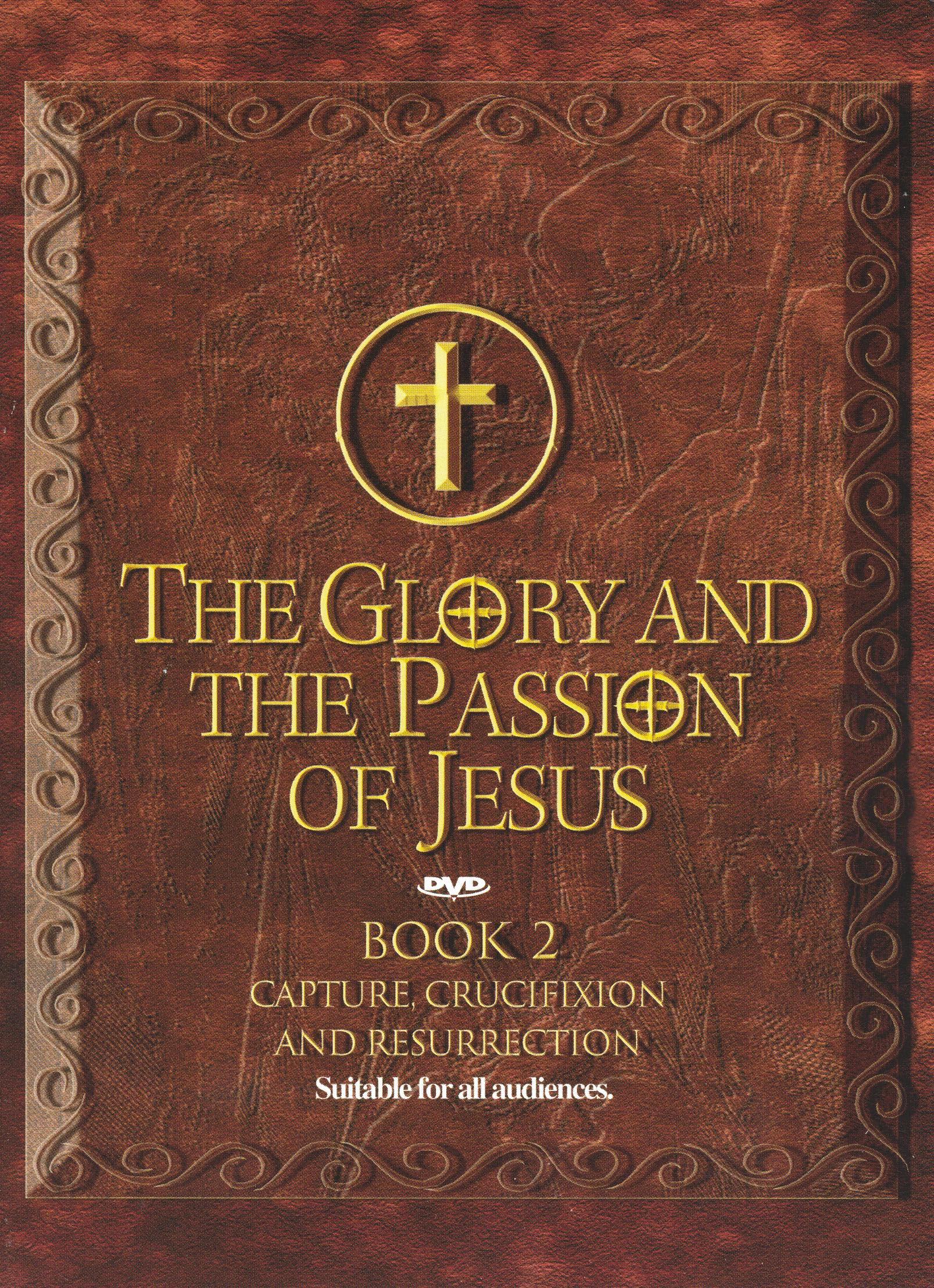 The Glory and the Passion of Jesus: Book 2