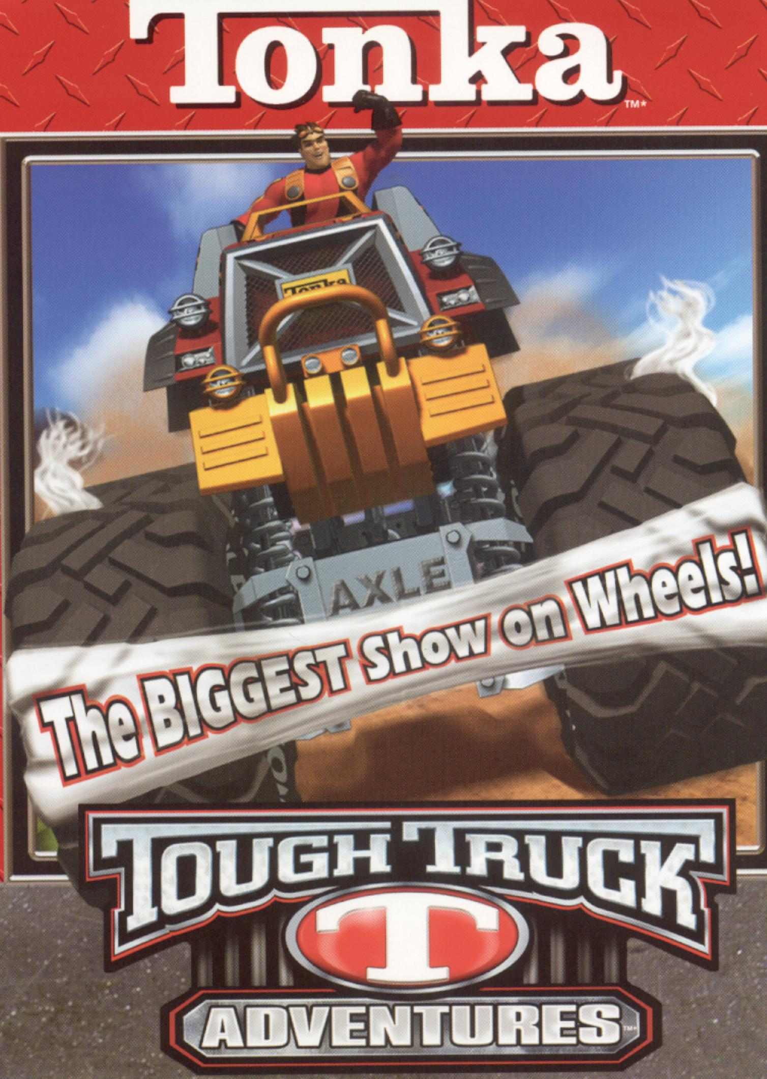 Tonka: Tough Truck Adventures - The Biggest Show On Wheels