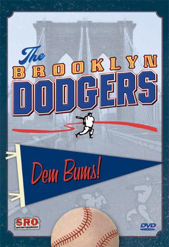 The Brooklyn Dodgers: Dem Bums!