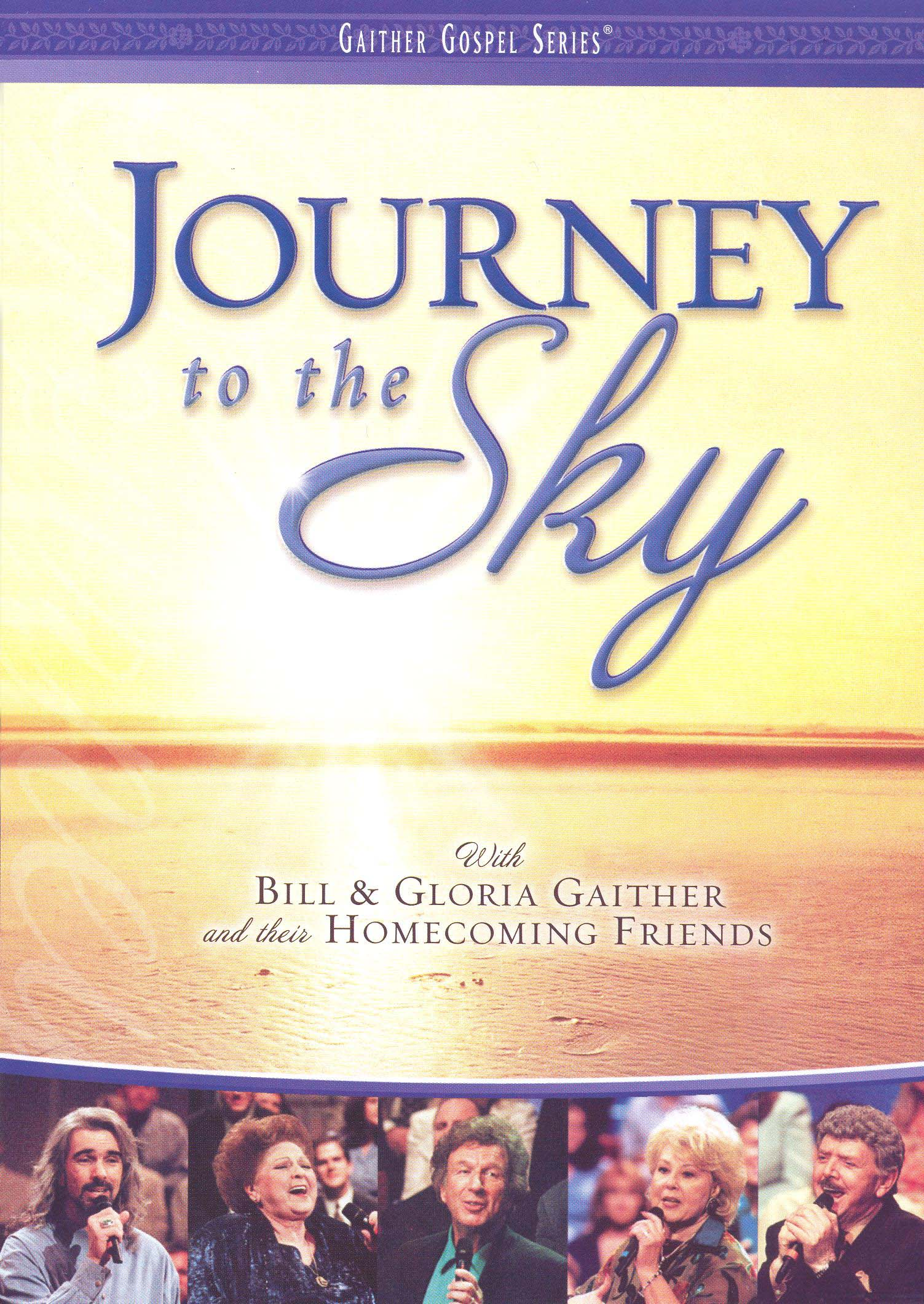Bill and Gloria Gaither and Their Homecoming Friends: Journey to the Sky