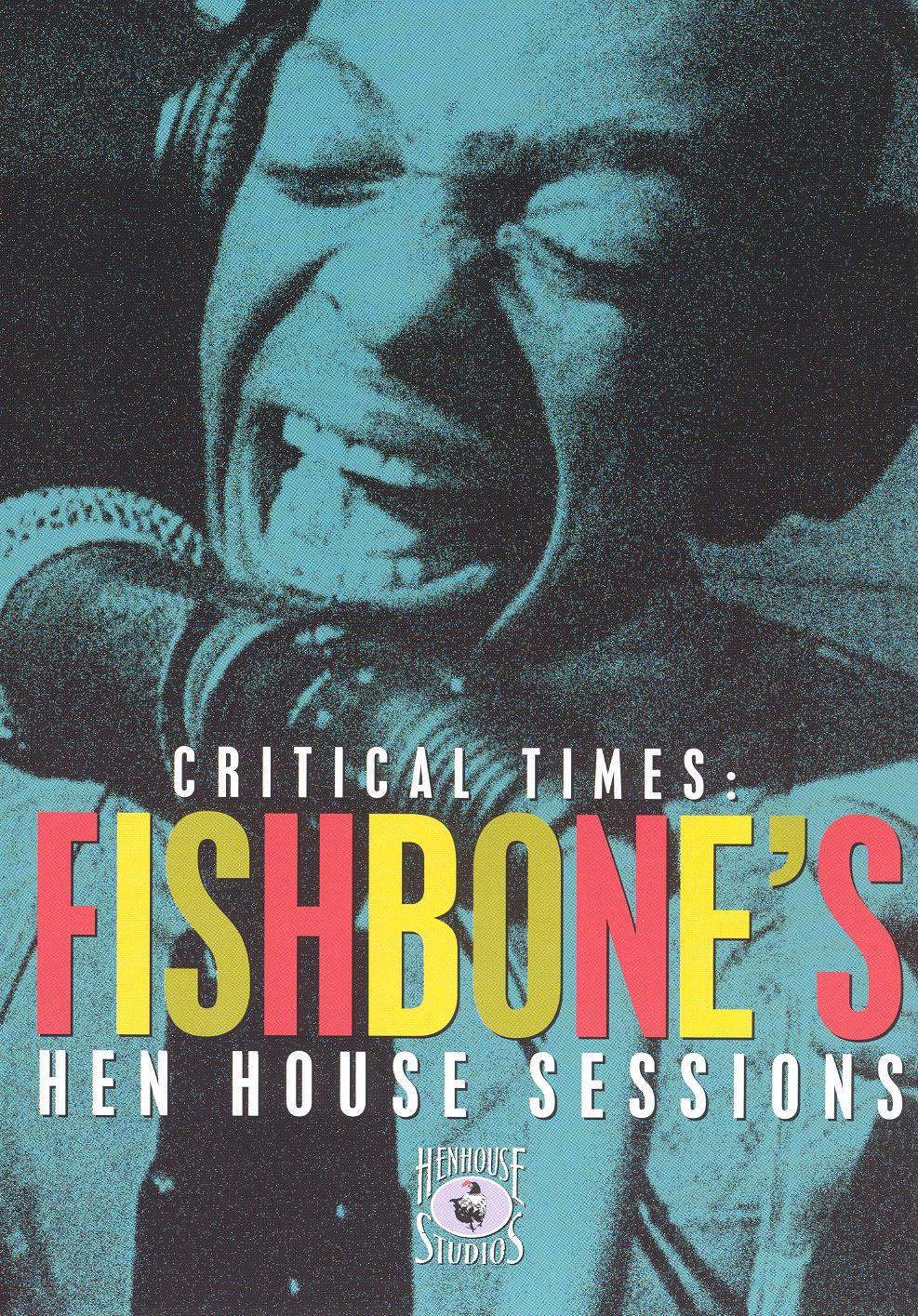 Critical Times: Fishbone's Hen House Sessions