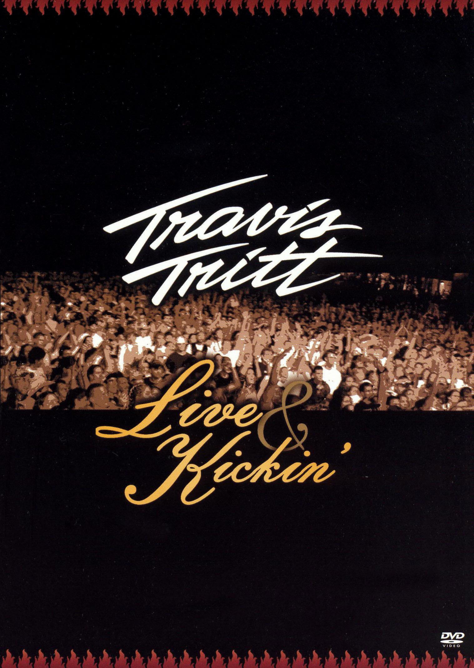 Travis Tritt: Live and Kickin'