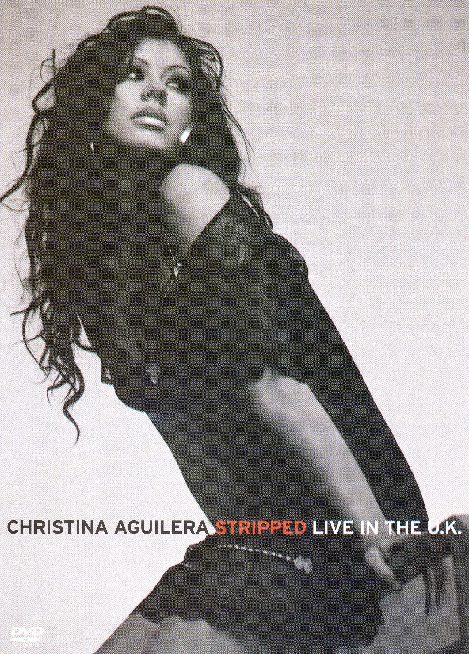 Christina Aguilera: Stripped - Live in the UK
