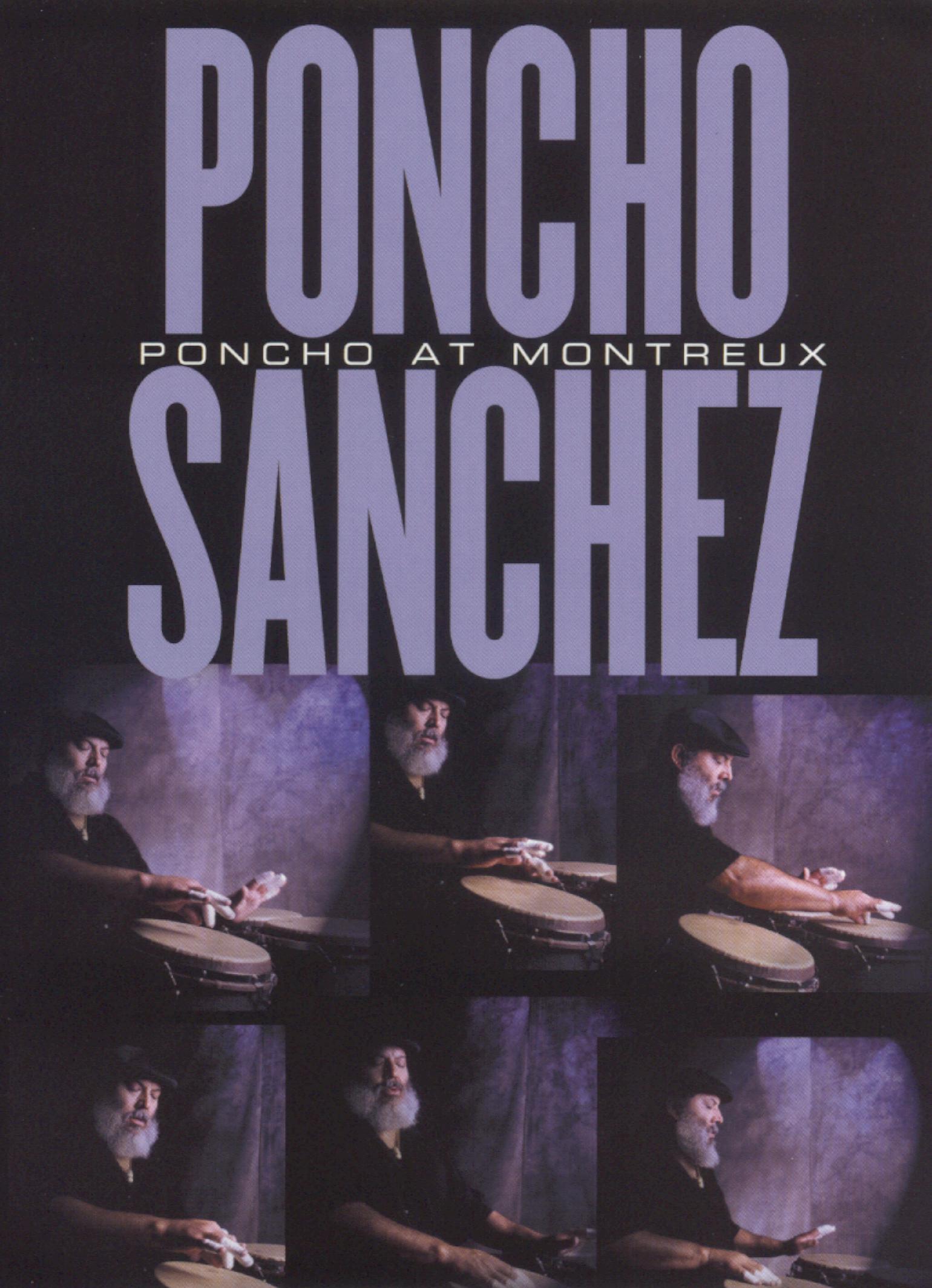 Poncho Sanchez: Poncho At Montreux