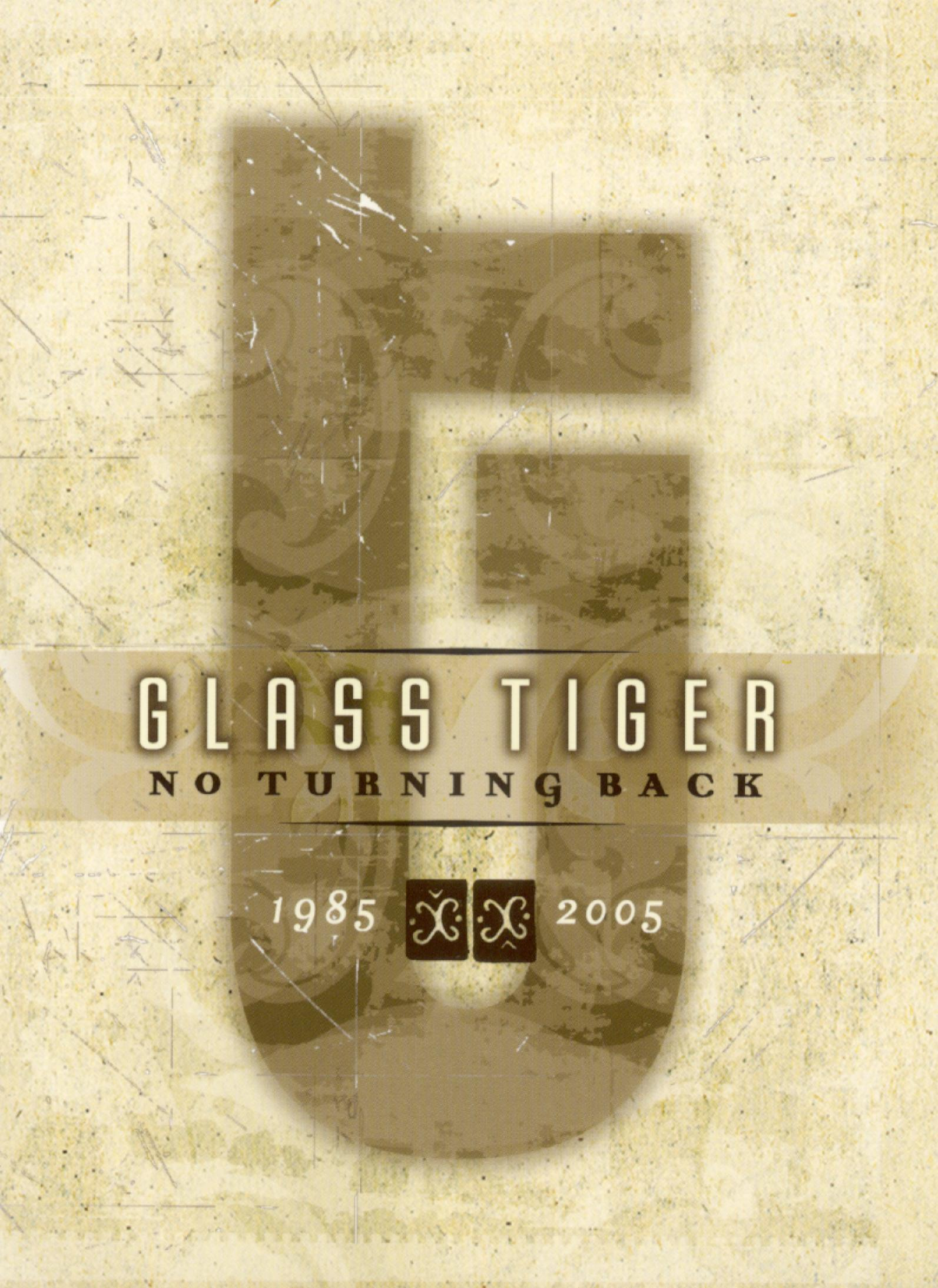 Glass Tiger: No Turning Back - 1985-2005