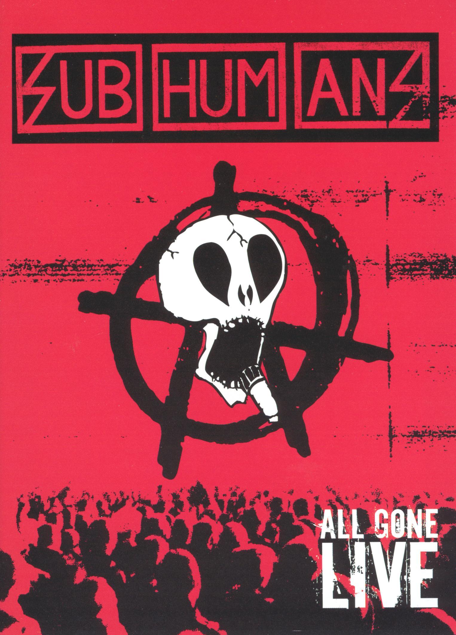 Subhumans: All Gone Live
