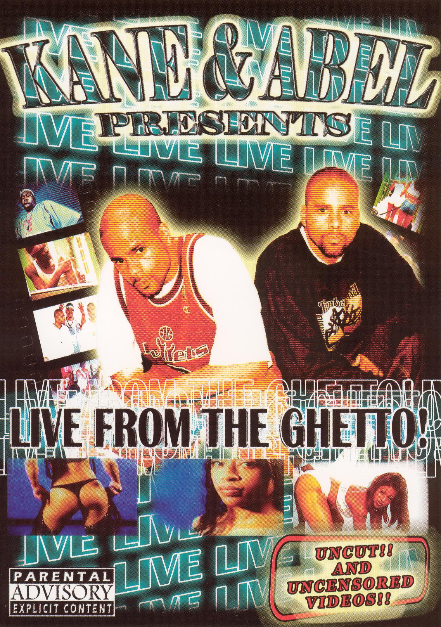 Kane & Abel Presents Live From the Ghetto