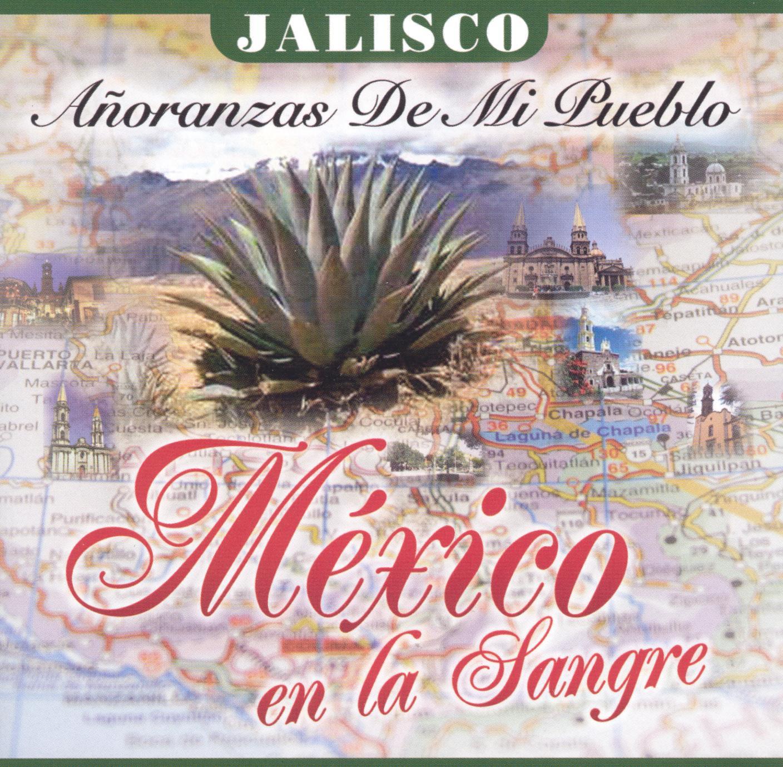 Mexico en la Sangre: Jalisco