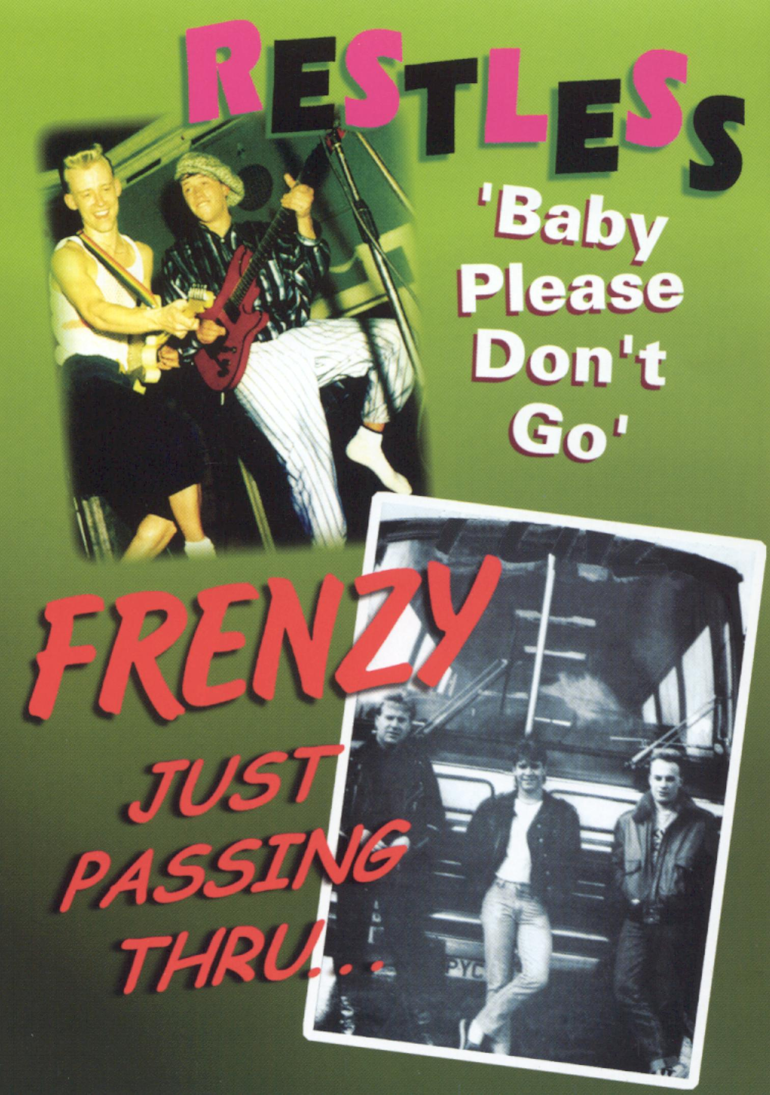 Restless/Frenzy: Baby Please Don't Go/Just Passin' Through