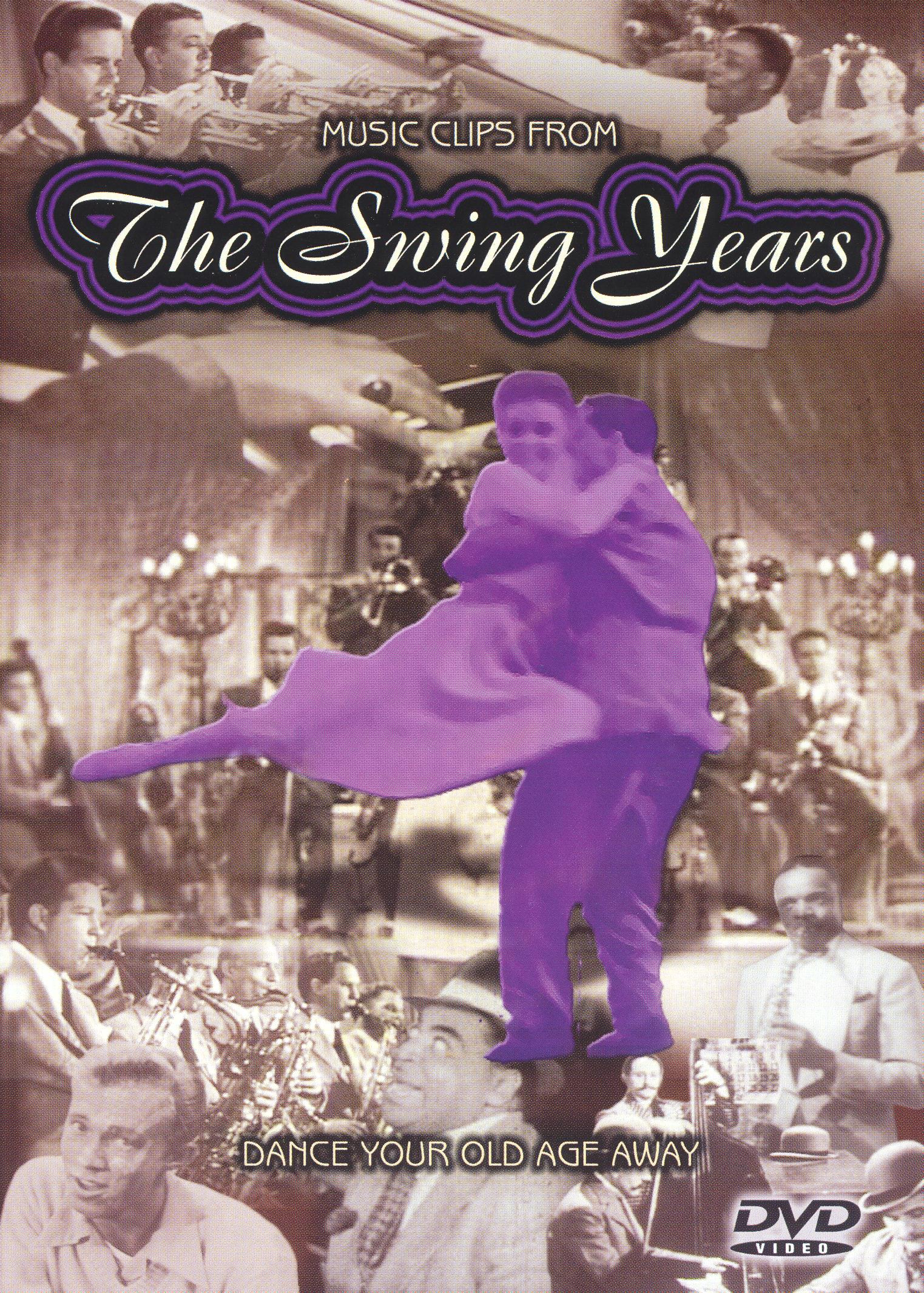 The Swing Years: Dance Your Old Age Away