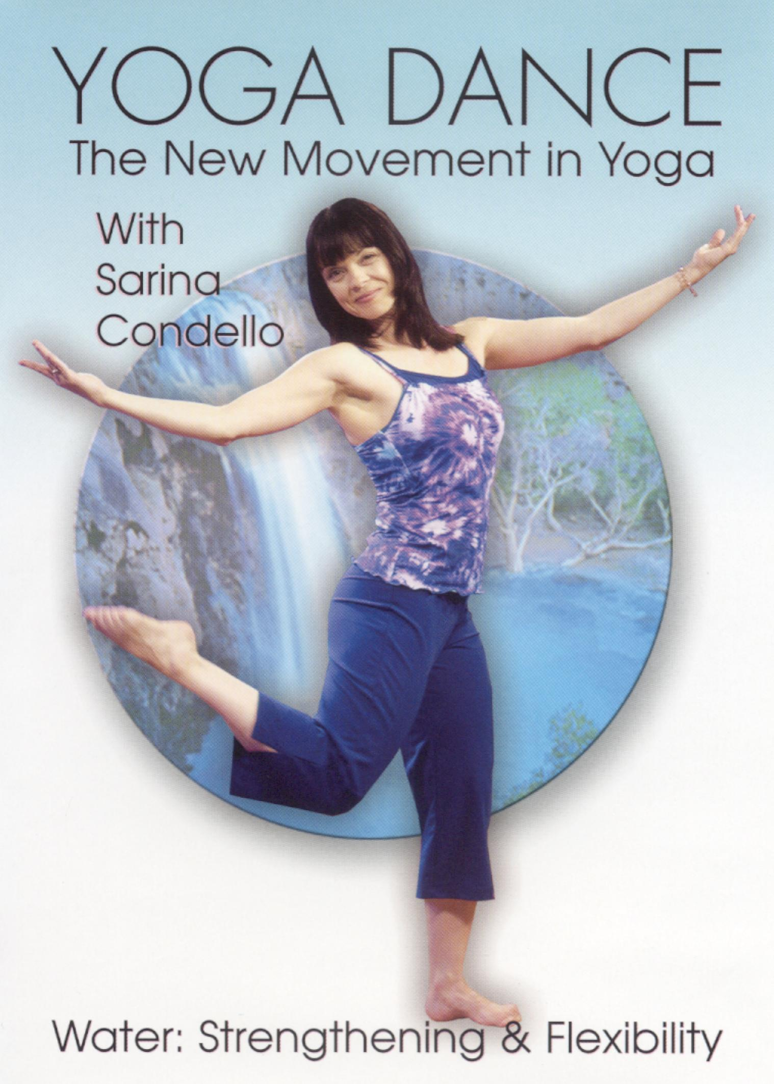Yoga Dance: Water - Stretching and Flexibility