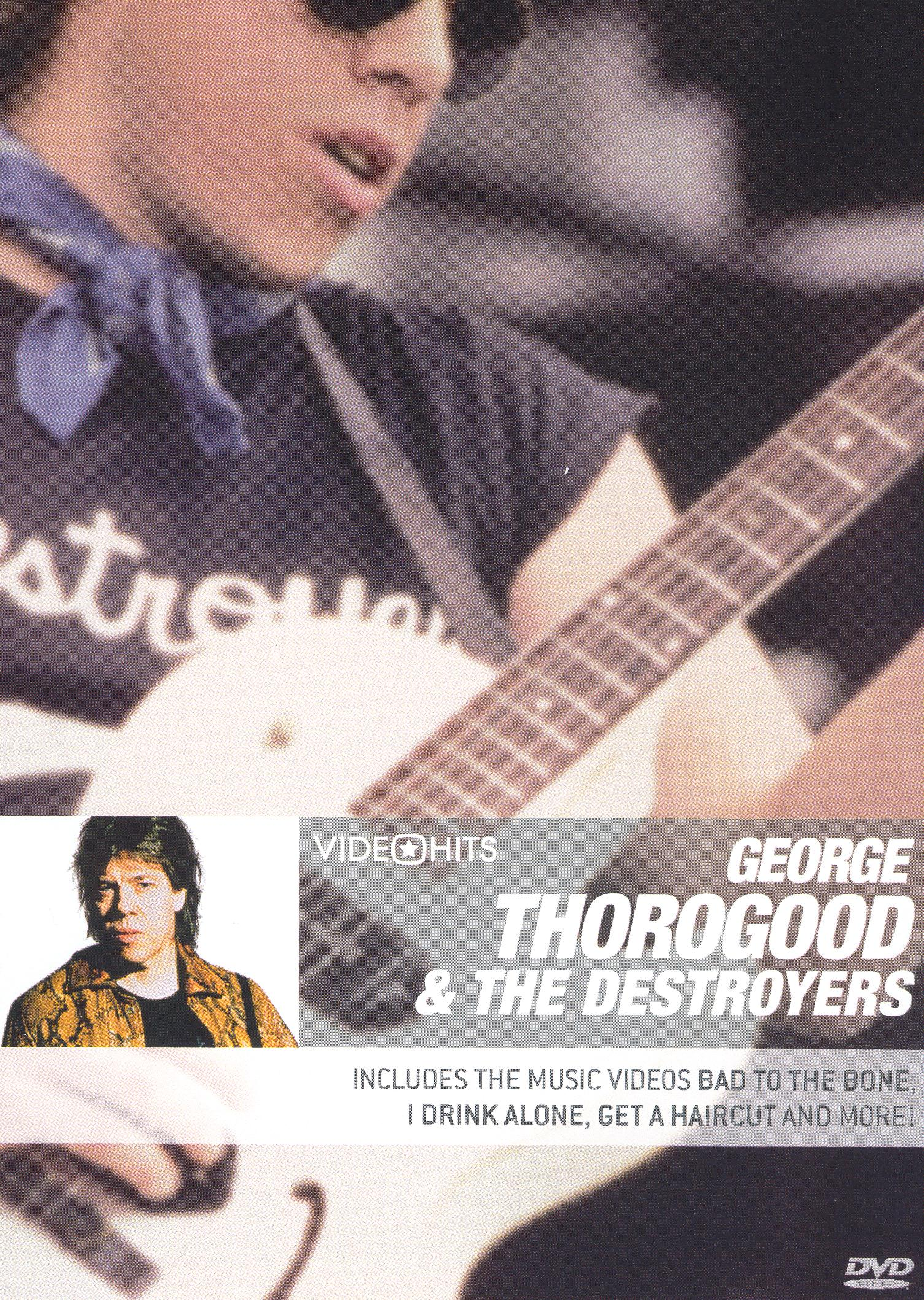 Video Hits: George Thorogood & The Destroyers