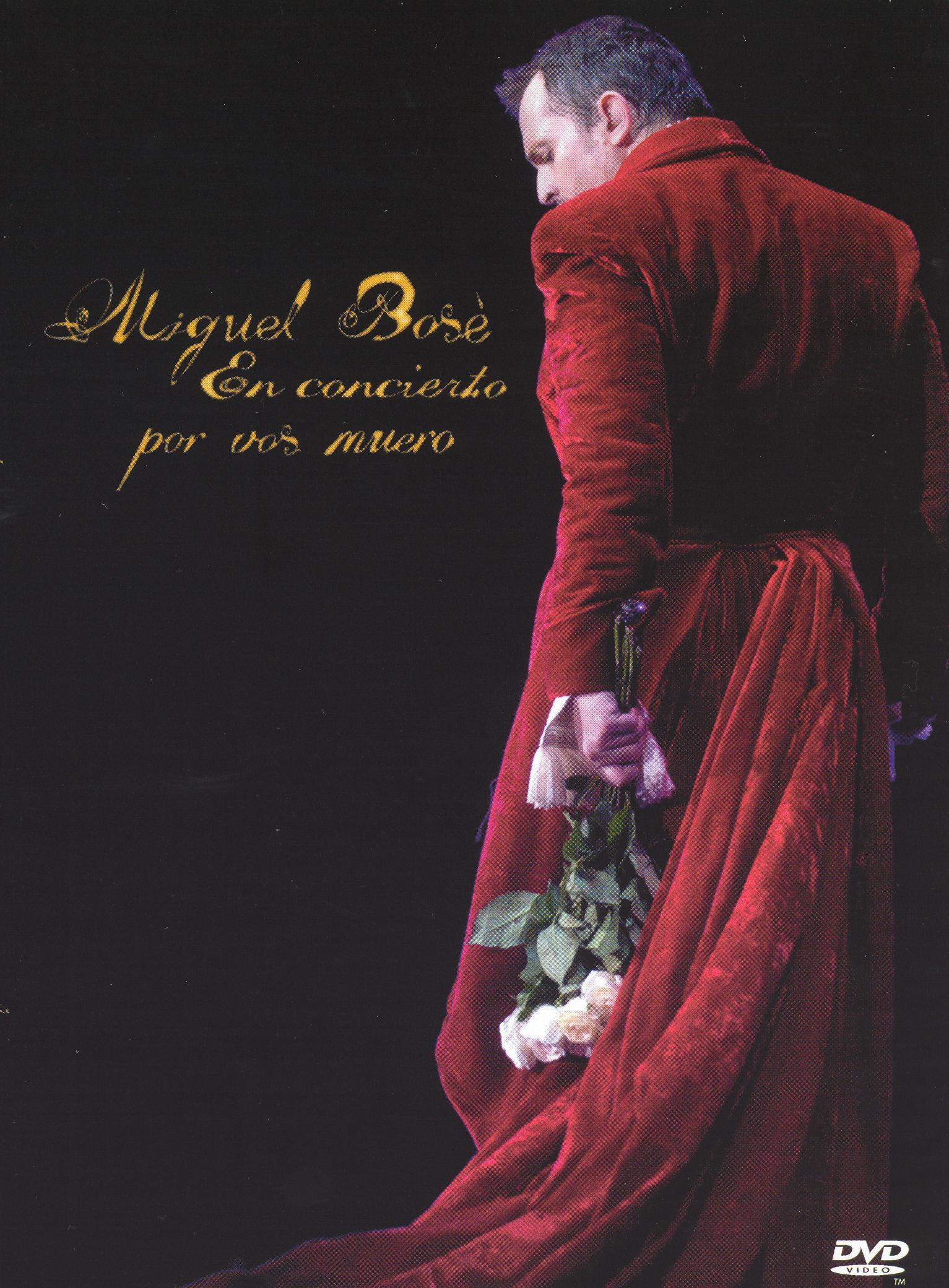 Miguel Bose En Concierto: Por Vos Muero