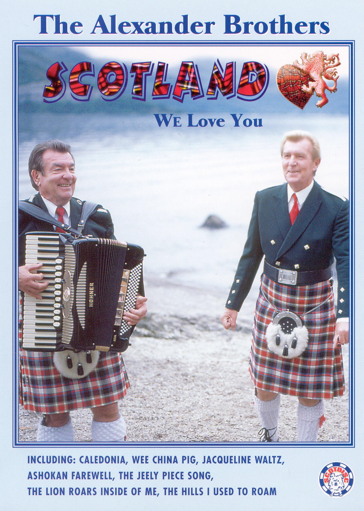 The Alexander Brothers: Scotland We Love You