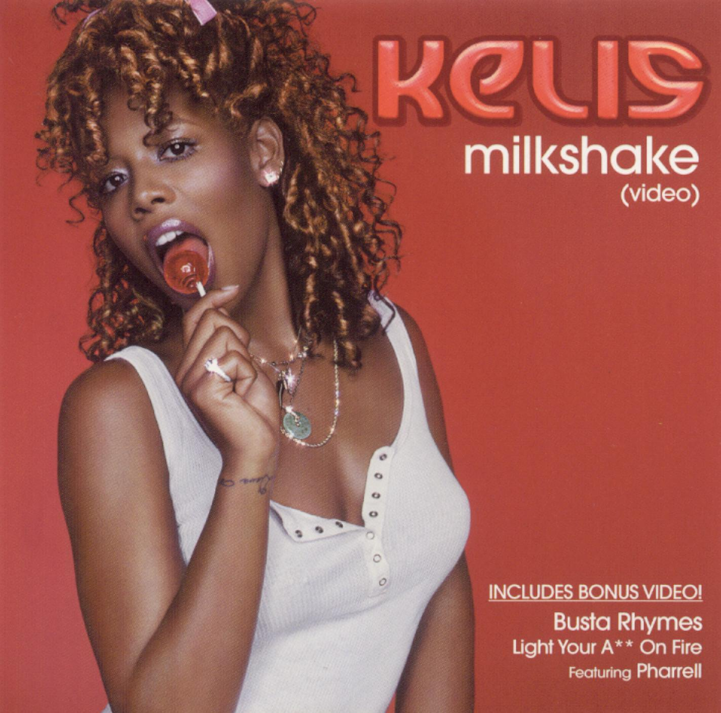Kelis: Milkshake/Light Yo Ass On Fire