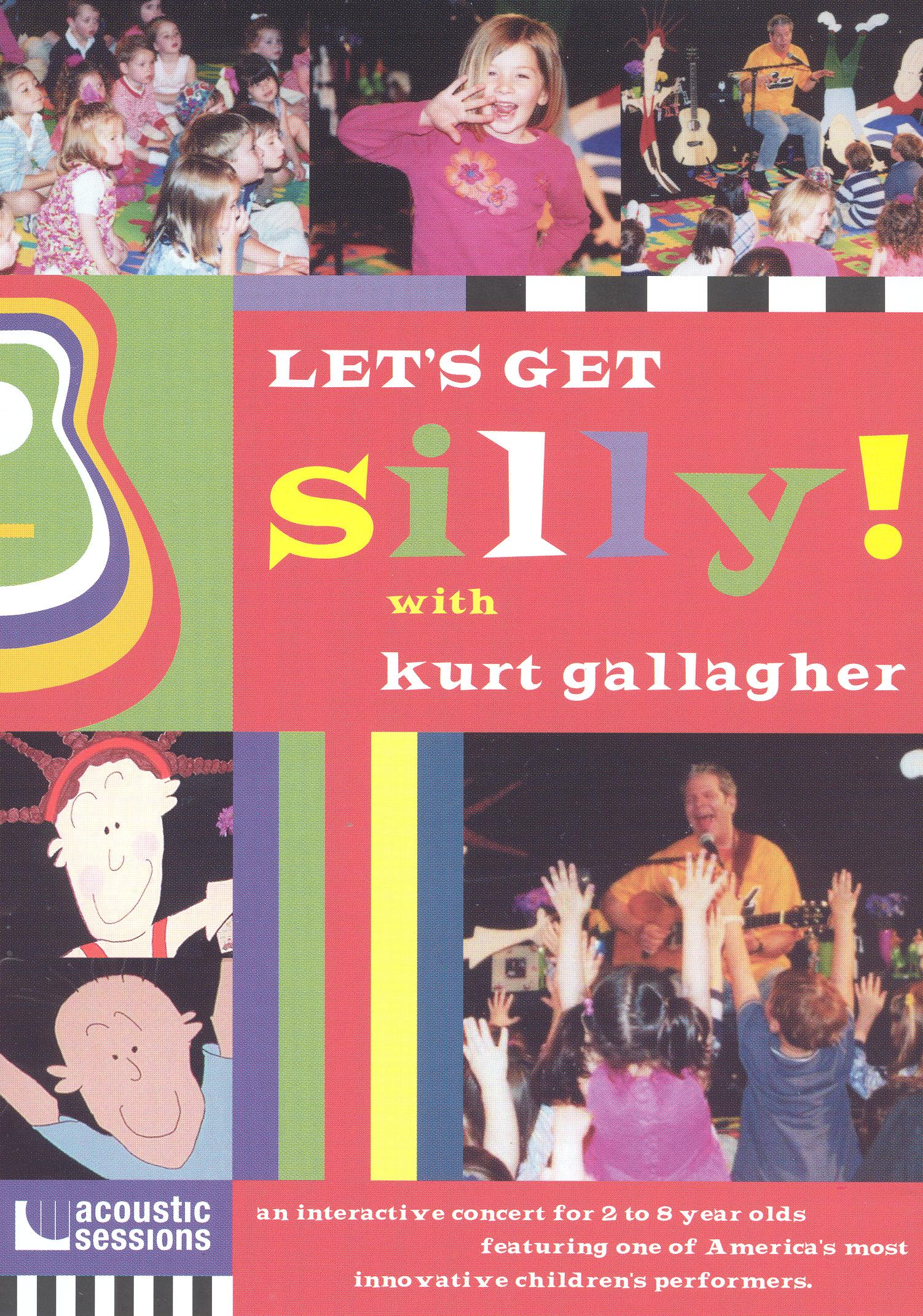 Kurt Gallagher: Let's Get Silly
