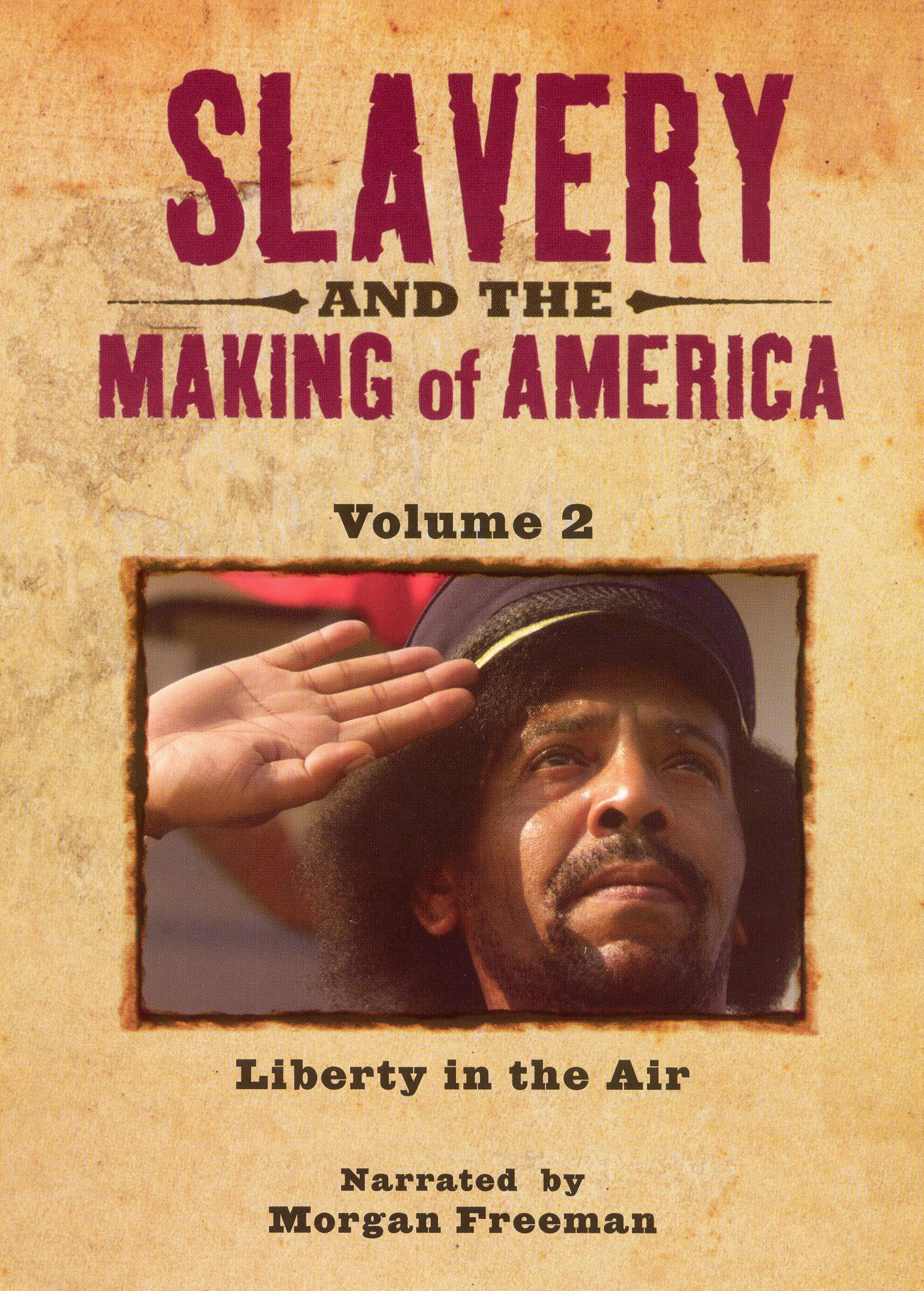 Slavery and the Making of America, Episode 2: Liberty in the Air