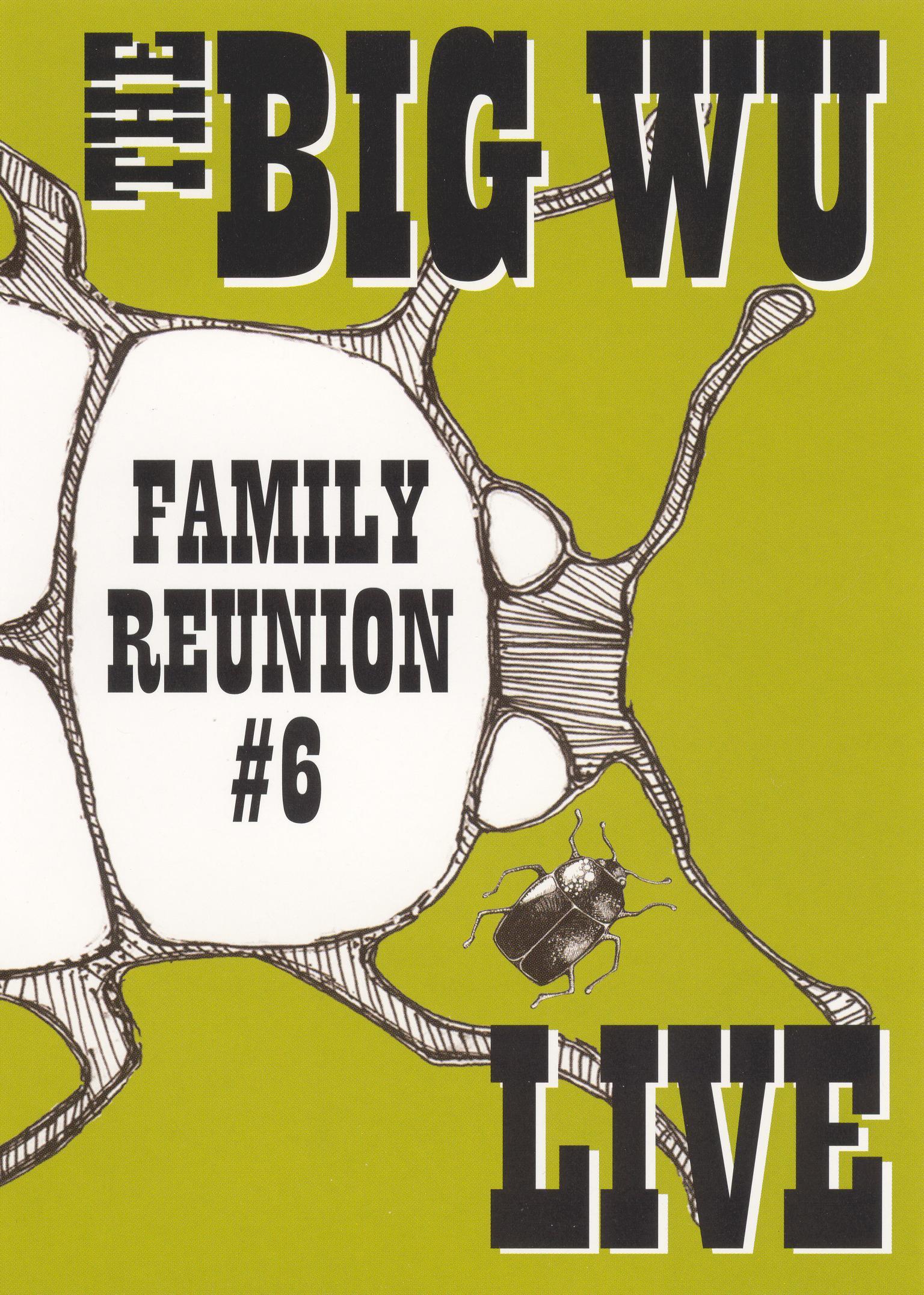 The Big Wu: Family Reunion 6 Live