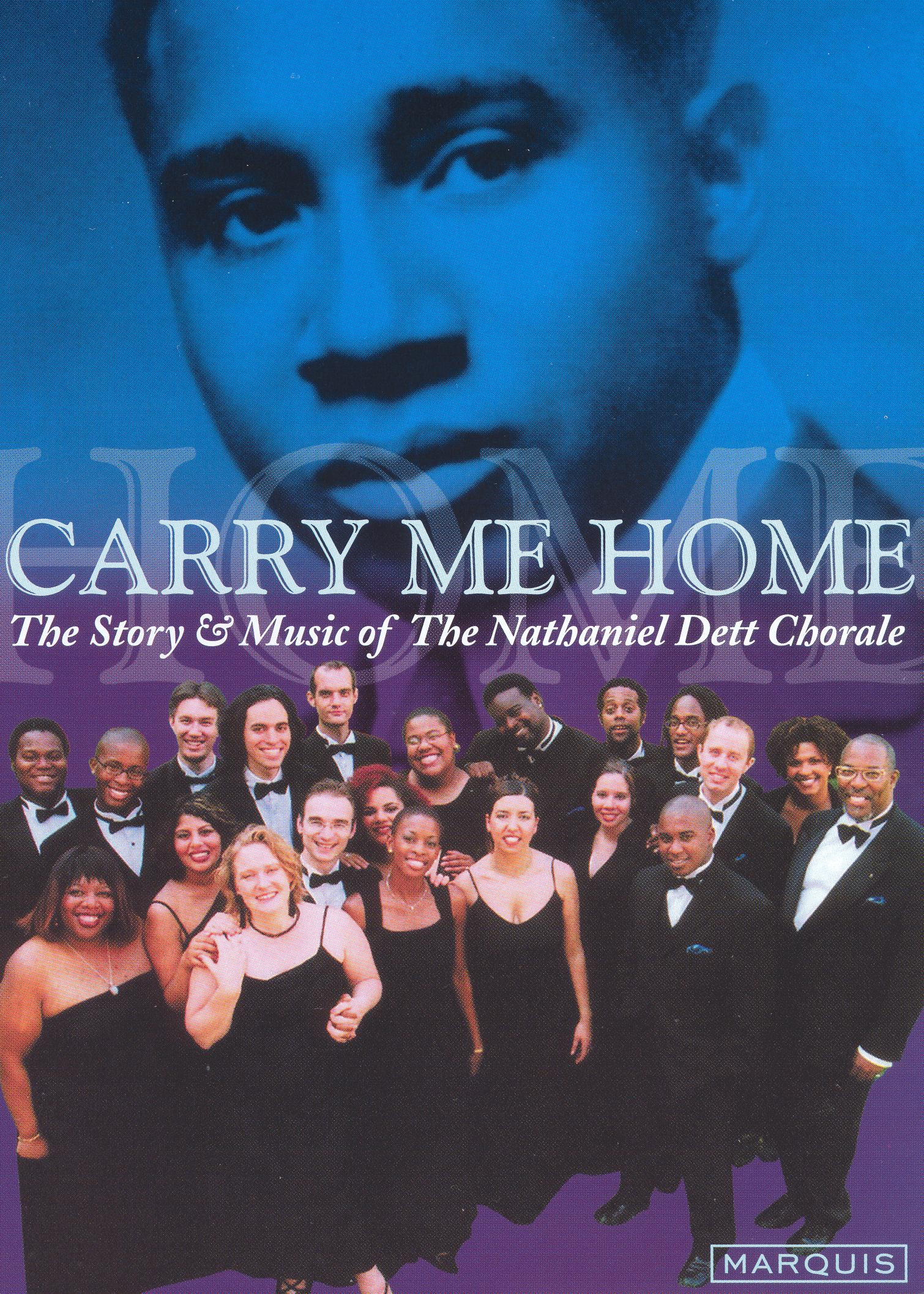 Carry Me Home: The Story & Music of the Nathaniel Dett Chorale
