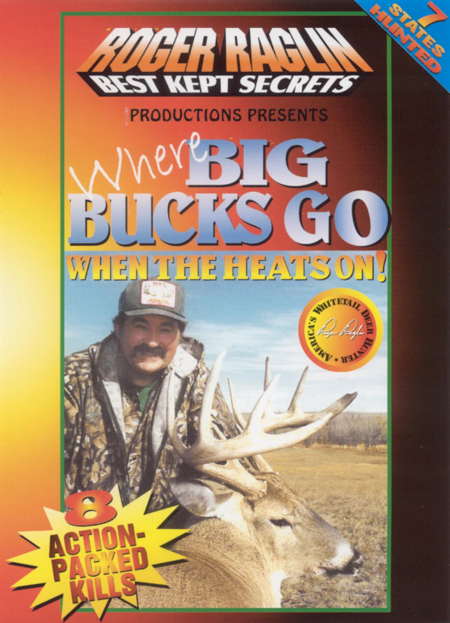 Roger Raglin: Best Kept Secrets - Where Big Bucks Go When the Heat is On