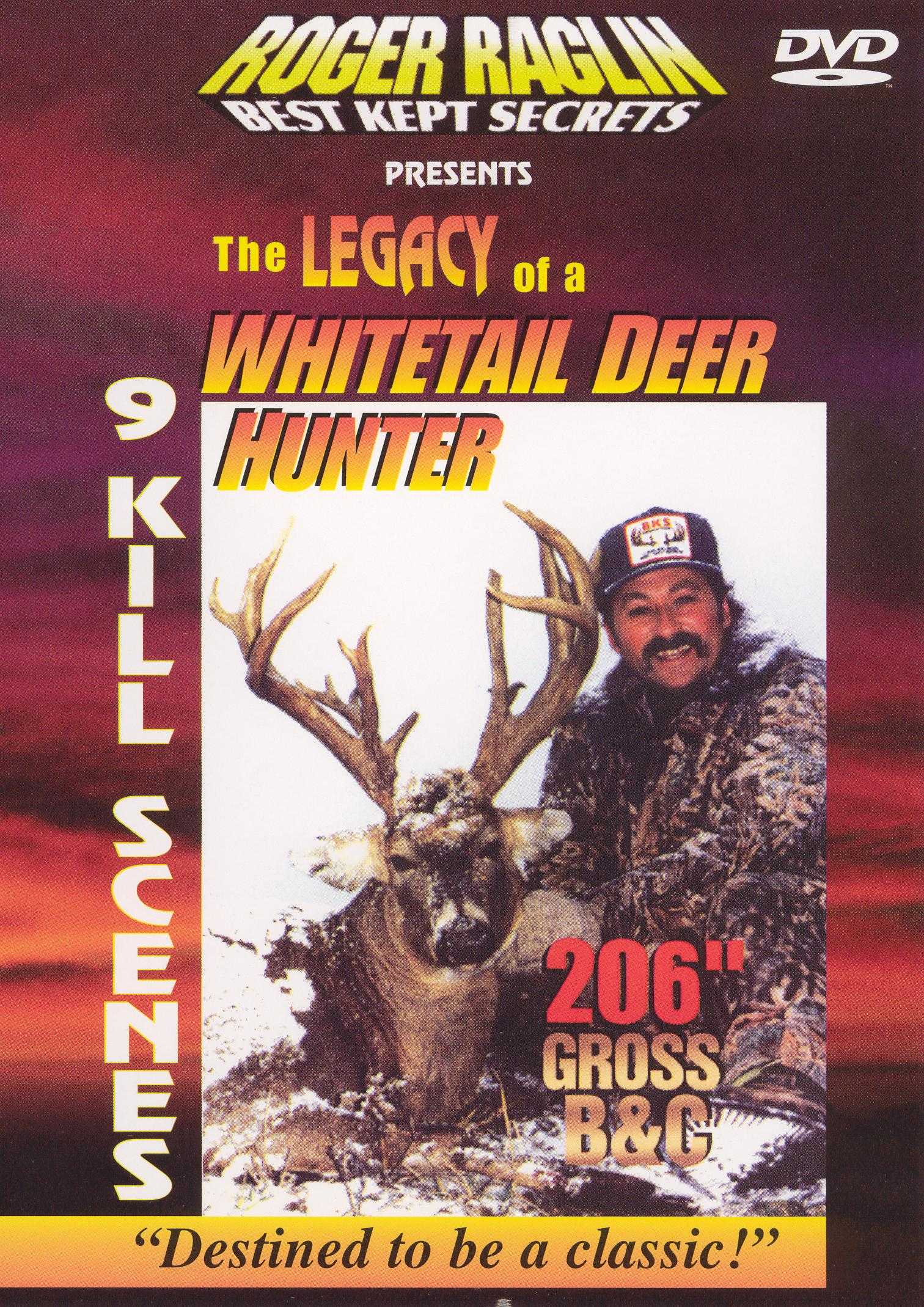 Roger Raglin: Best Kept Secrets - Legacy of a Whitetail Deer Hunter