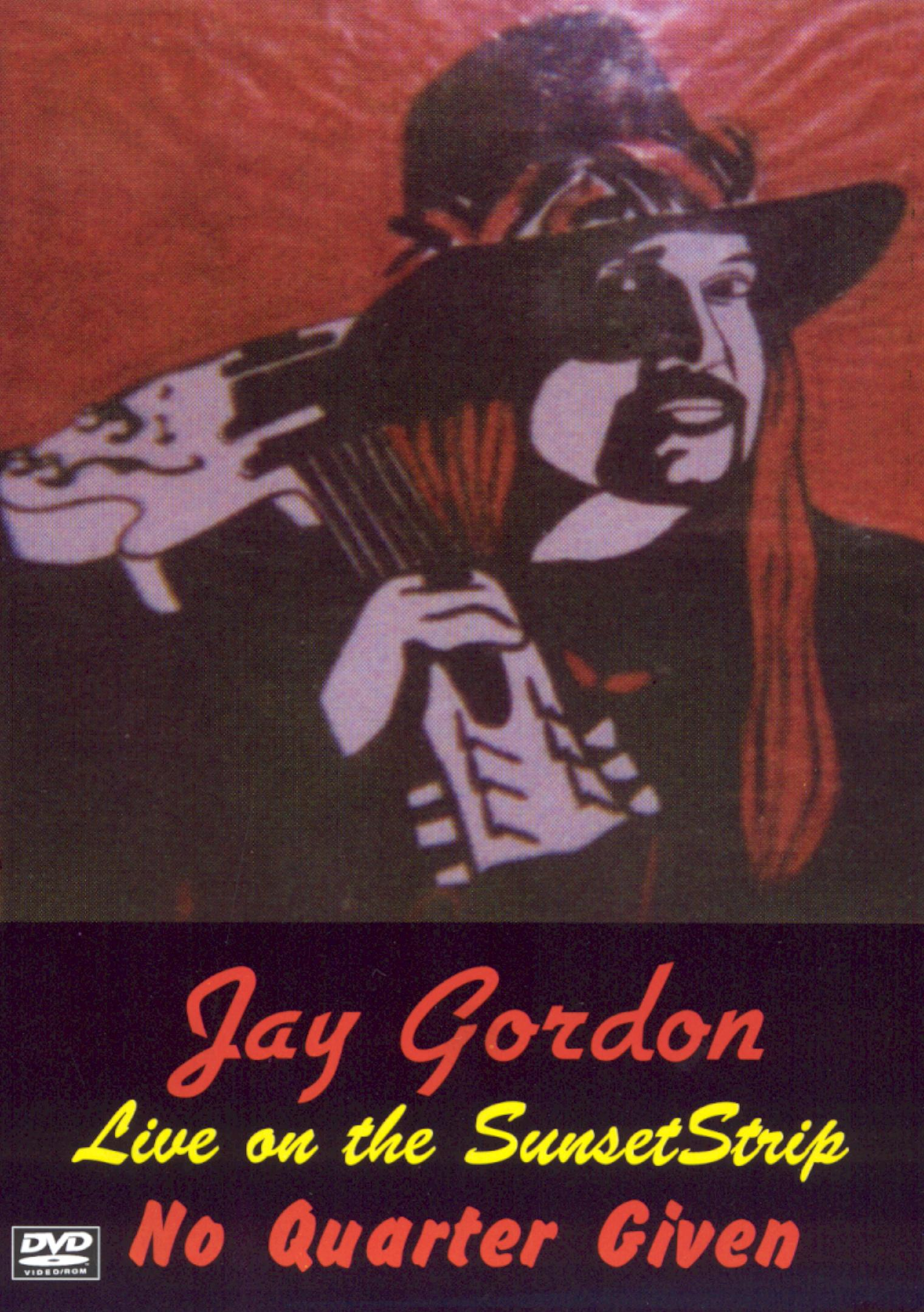 Jay Gordon: Live On the Sunset Strip - No Quarter Given