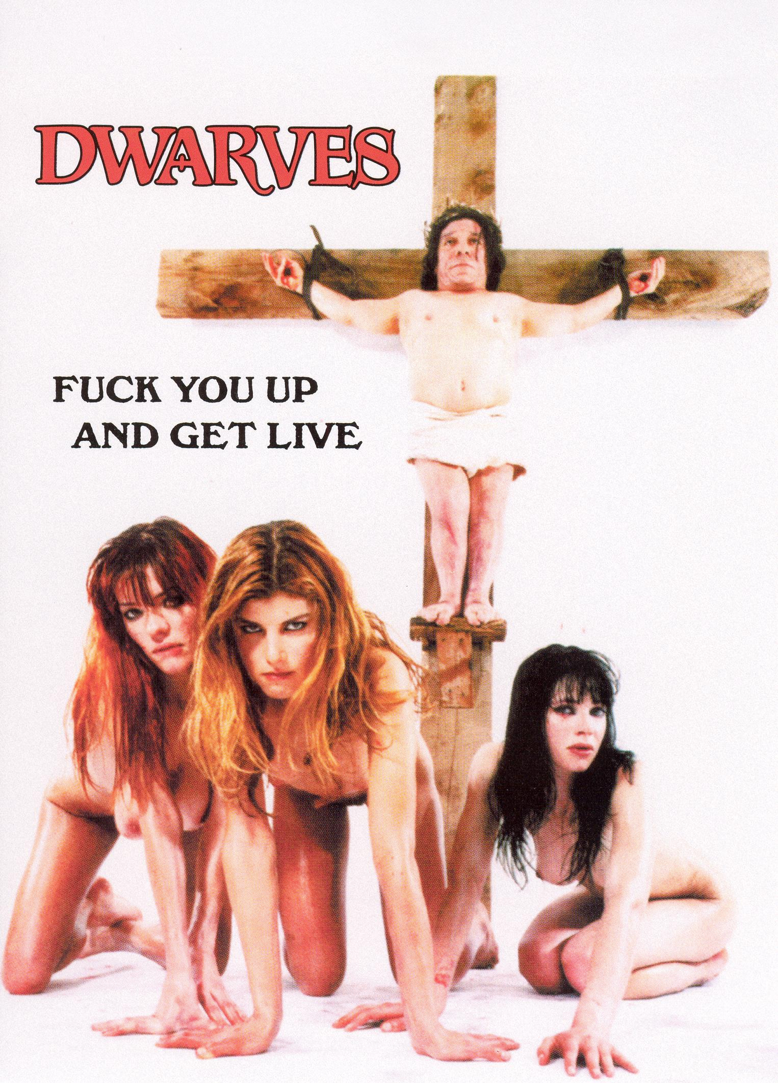 The Dwarves: F*ck You Up and Get Live