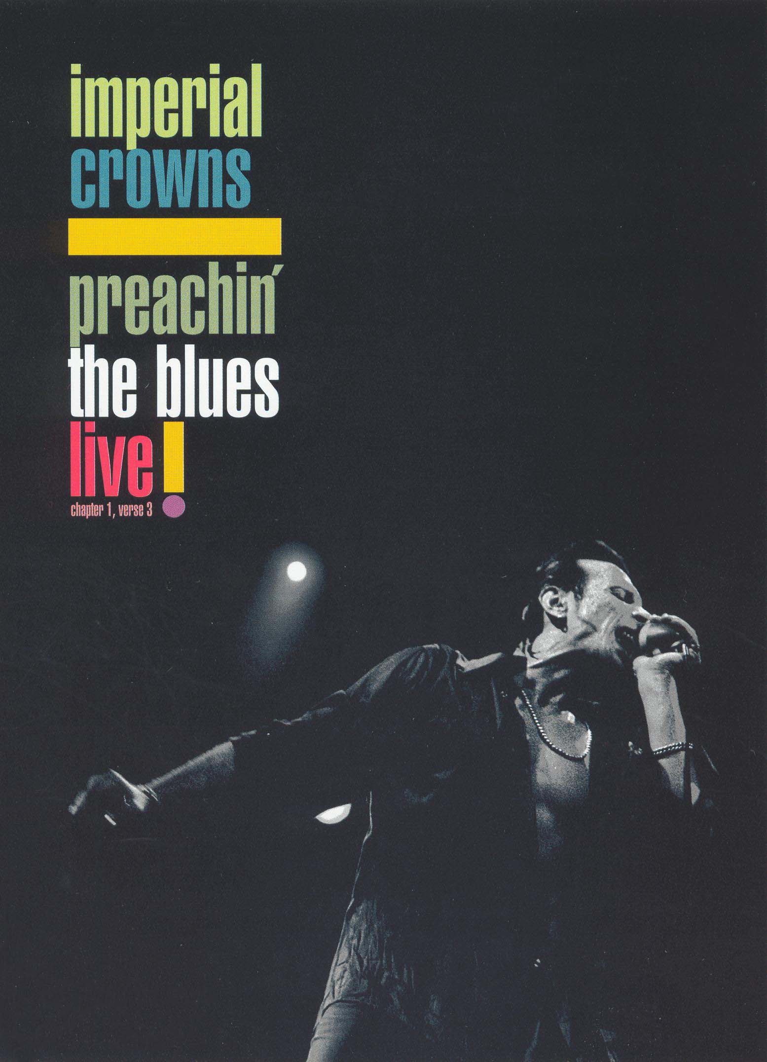 Imperial Crowns: Preachin' the Blues Live!