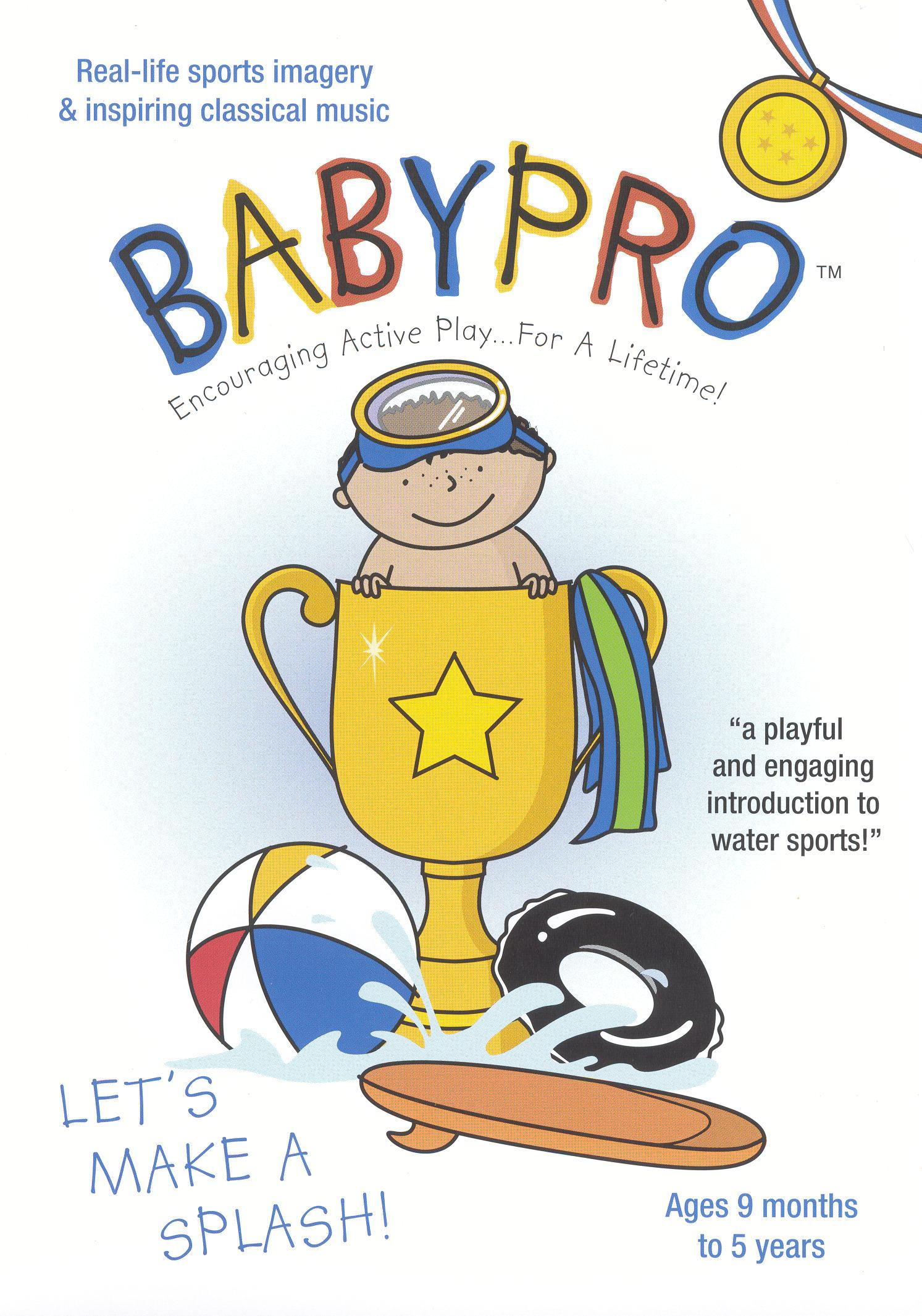 BabyPro: Let's Make a Splash