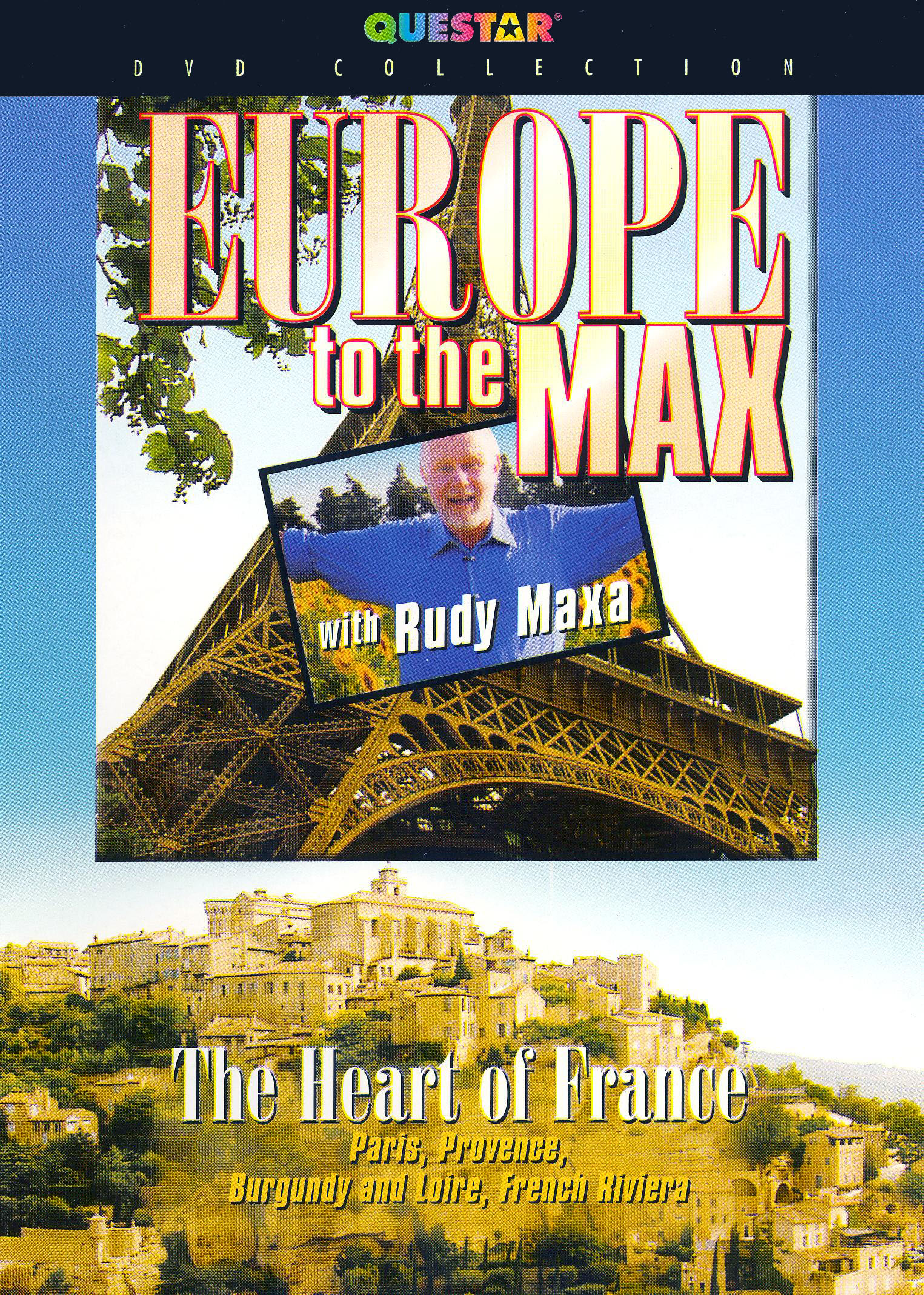 Rudy Maxa: Europe To the Max - The Heart Of France
