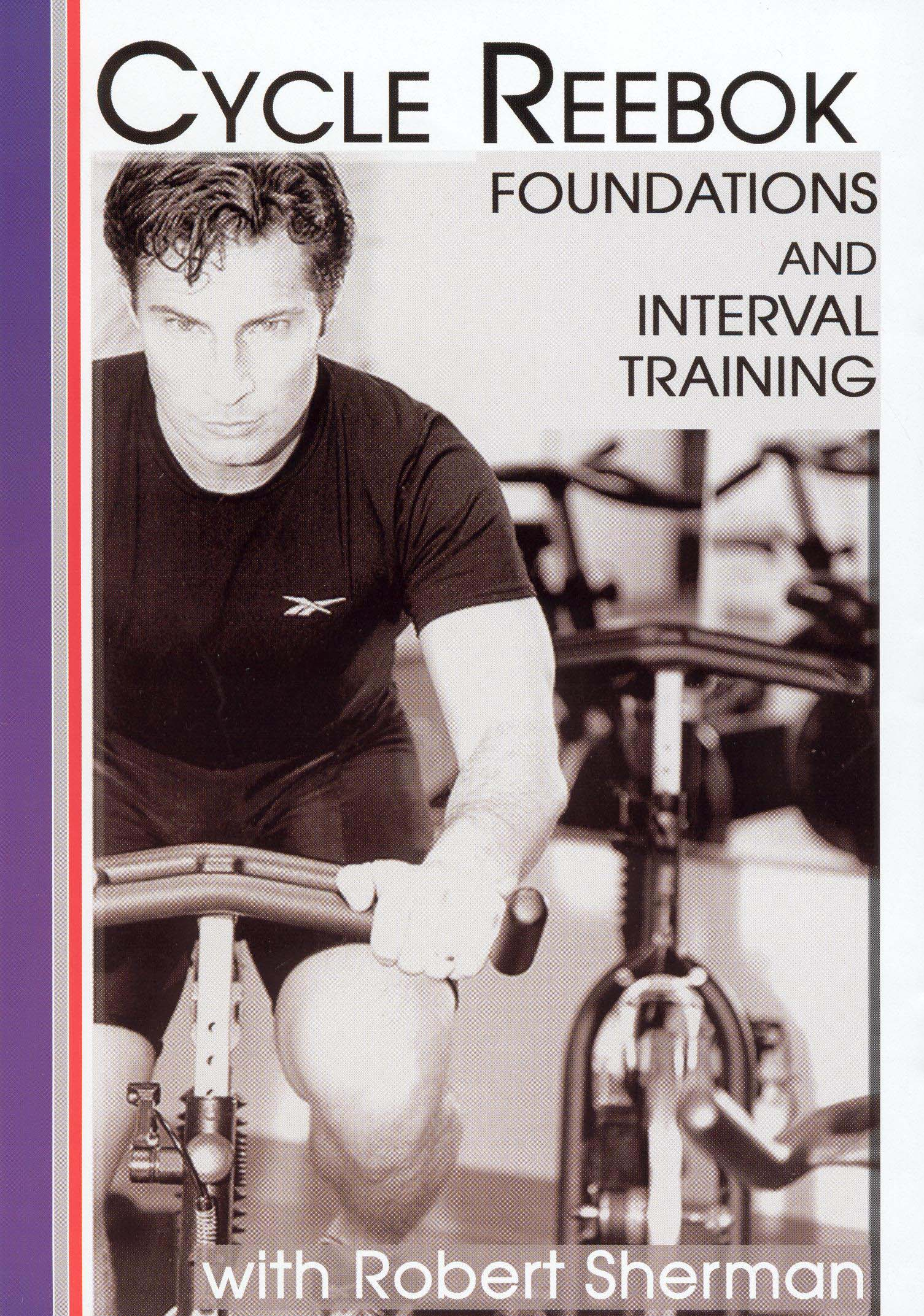 Robert Shemna: Cycle Reebok - Foundations and Interval Training