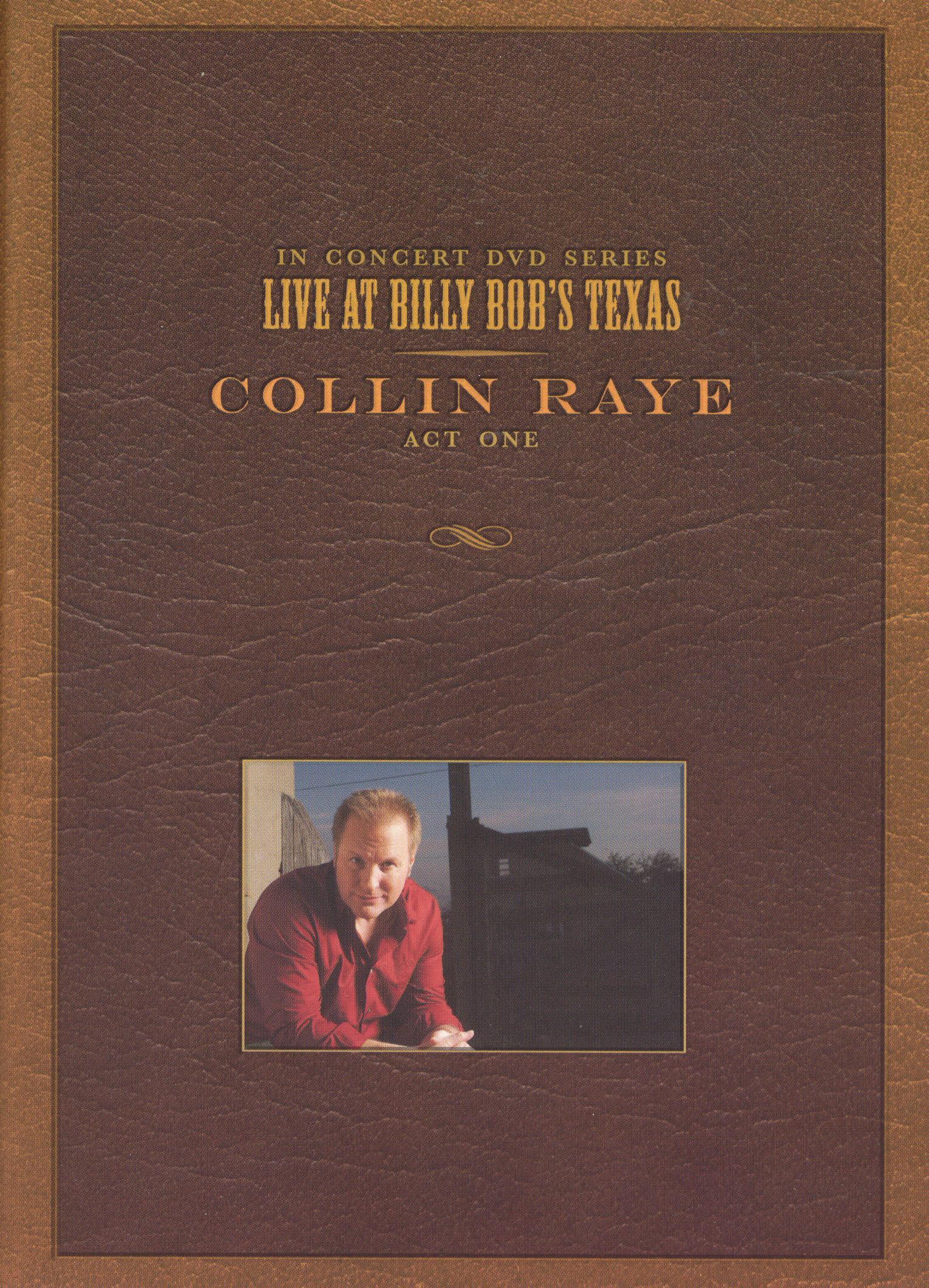 Collin Raye: Live at Billy Bob's Texas - Act One