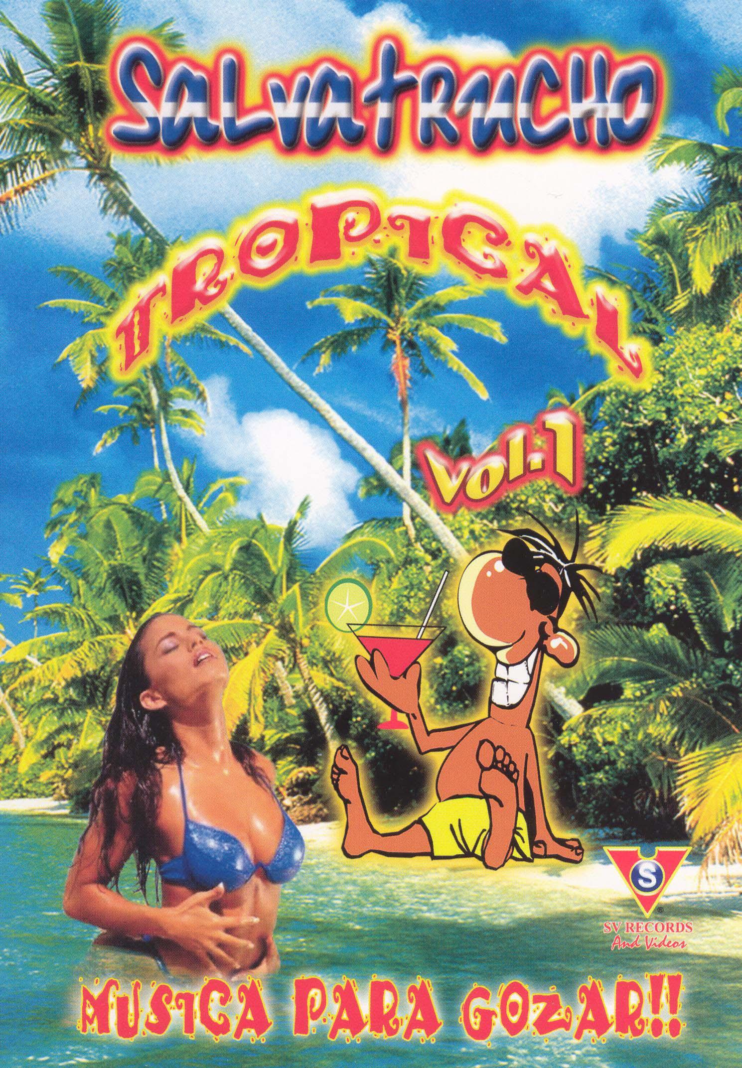 Salvatrucho: Tropical, Vol. 1 - Musica Para Gozar