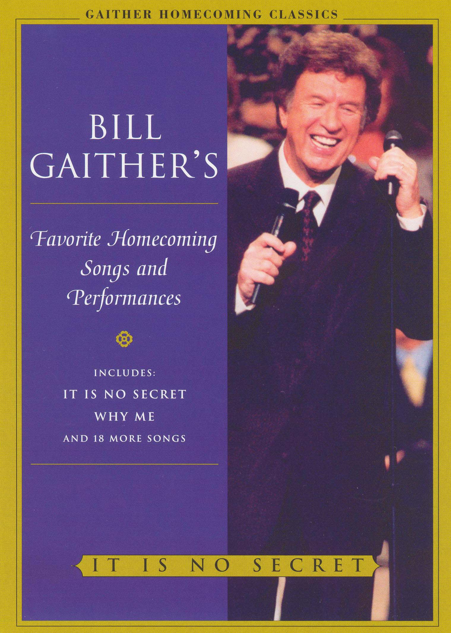 Bill and Gloria Gaither and Their Homecoming Friends: It Is No Secret