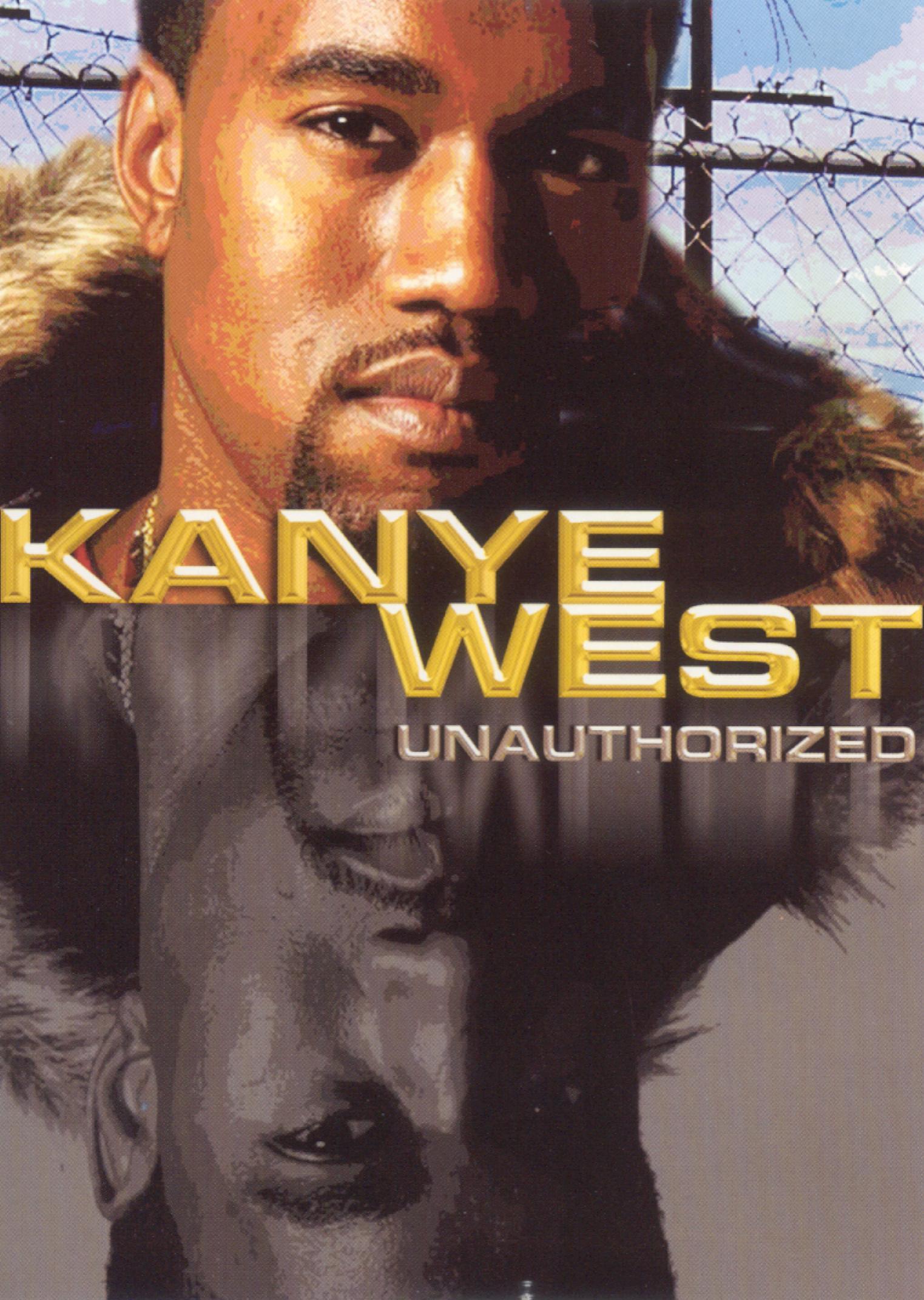 Kanye West: Unauthorized