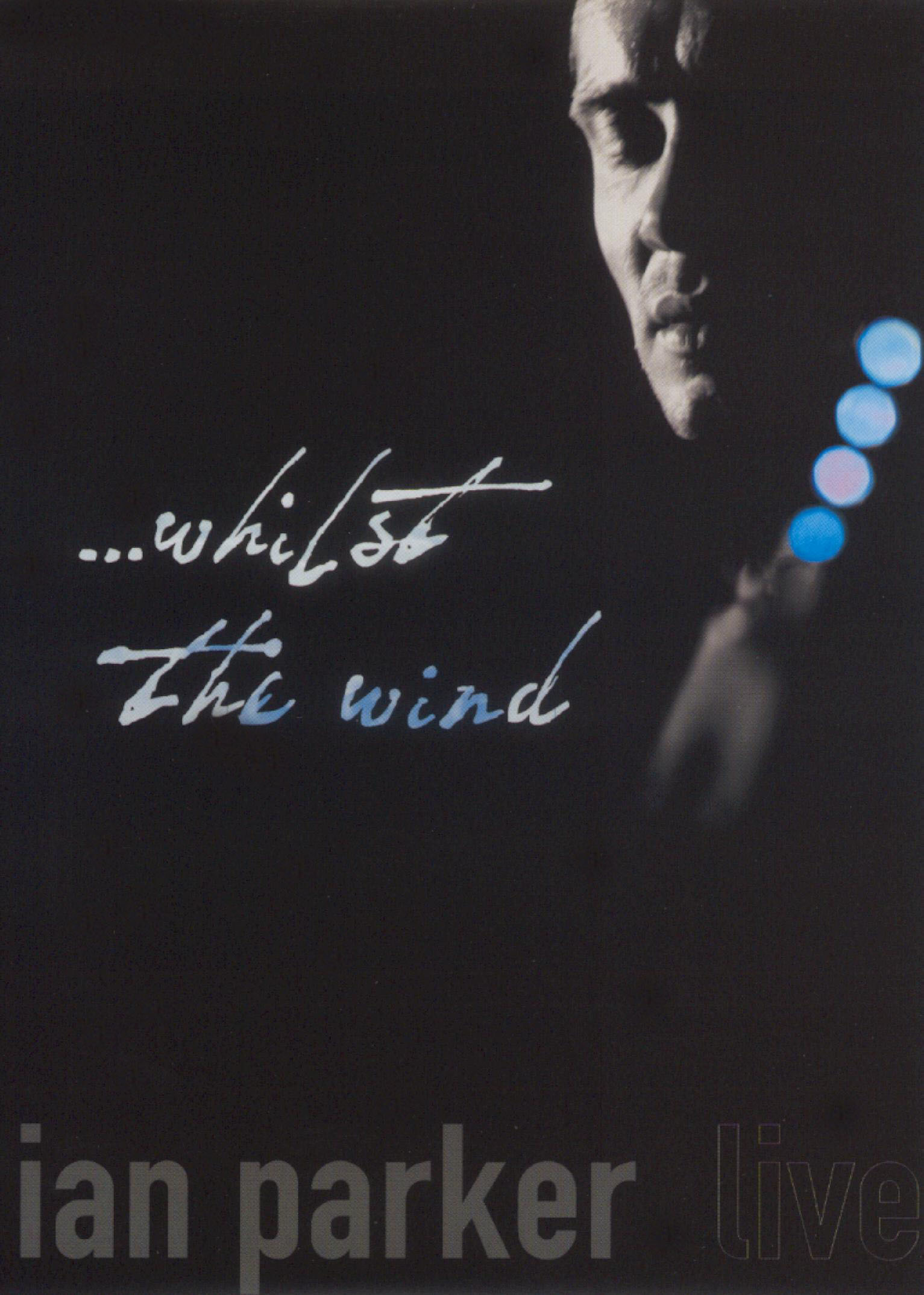 Ian Parker: Whilst the Wind: Live