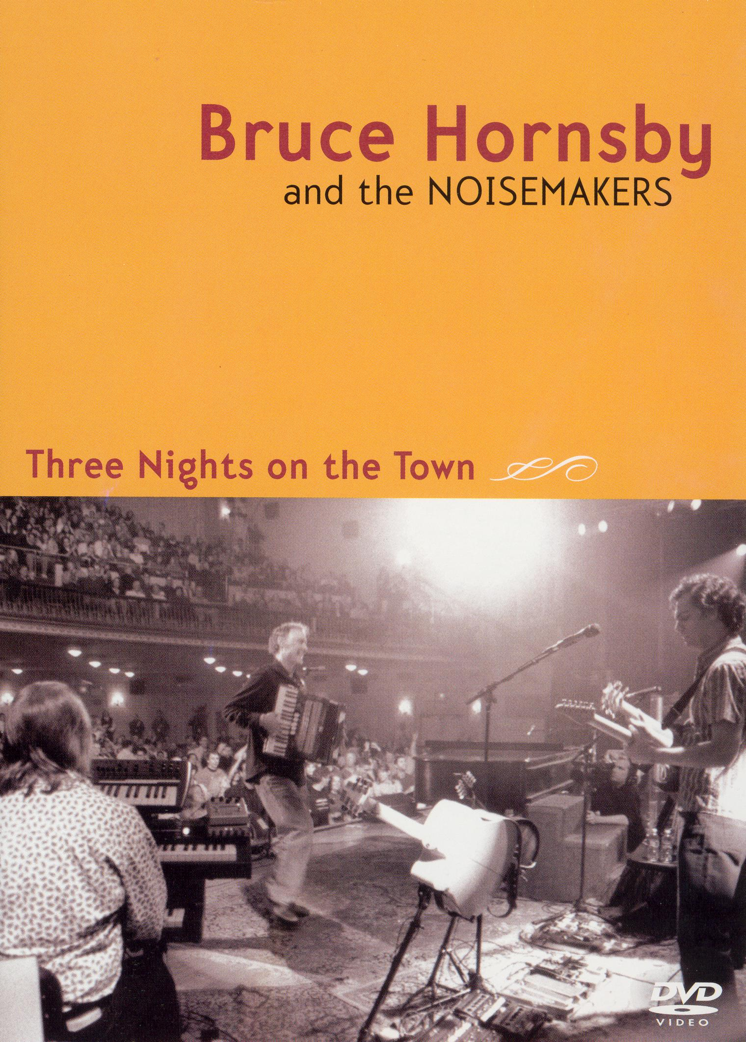 Bruce Hornsby and the Noisemakers: Three Nights on the Town