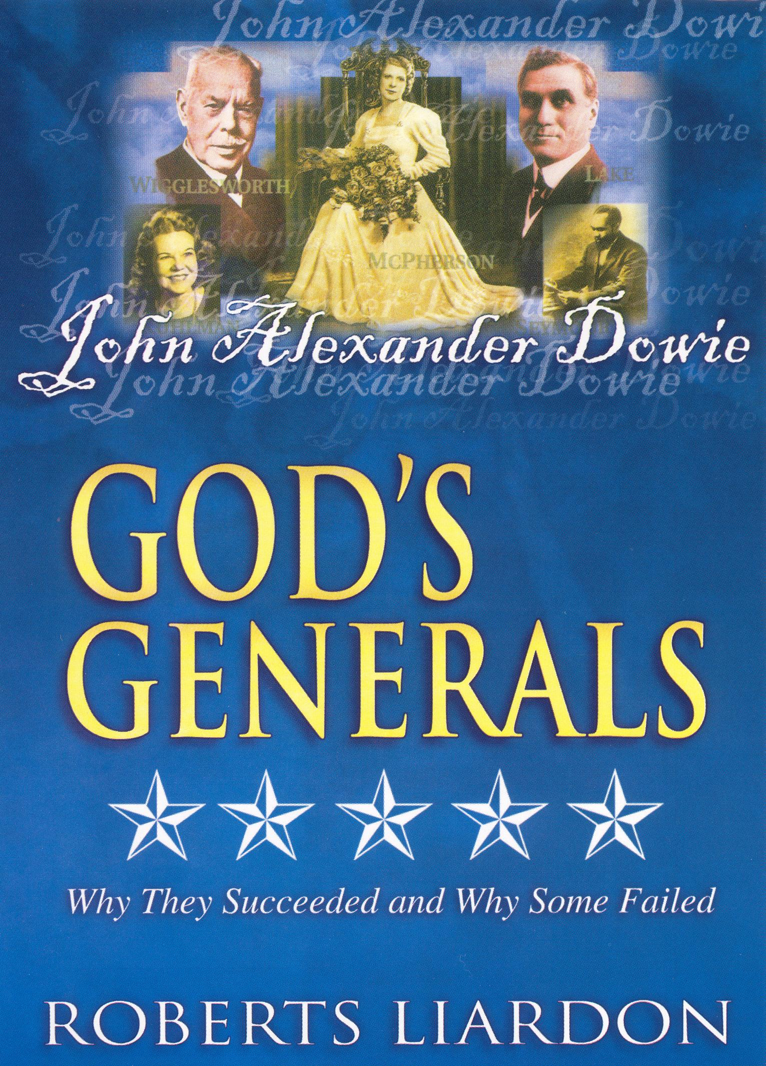 God's Generals: John Alexander Dowie - Apostle of Devine Healing