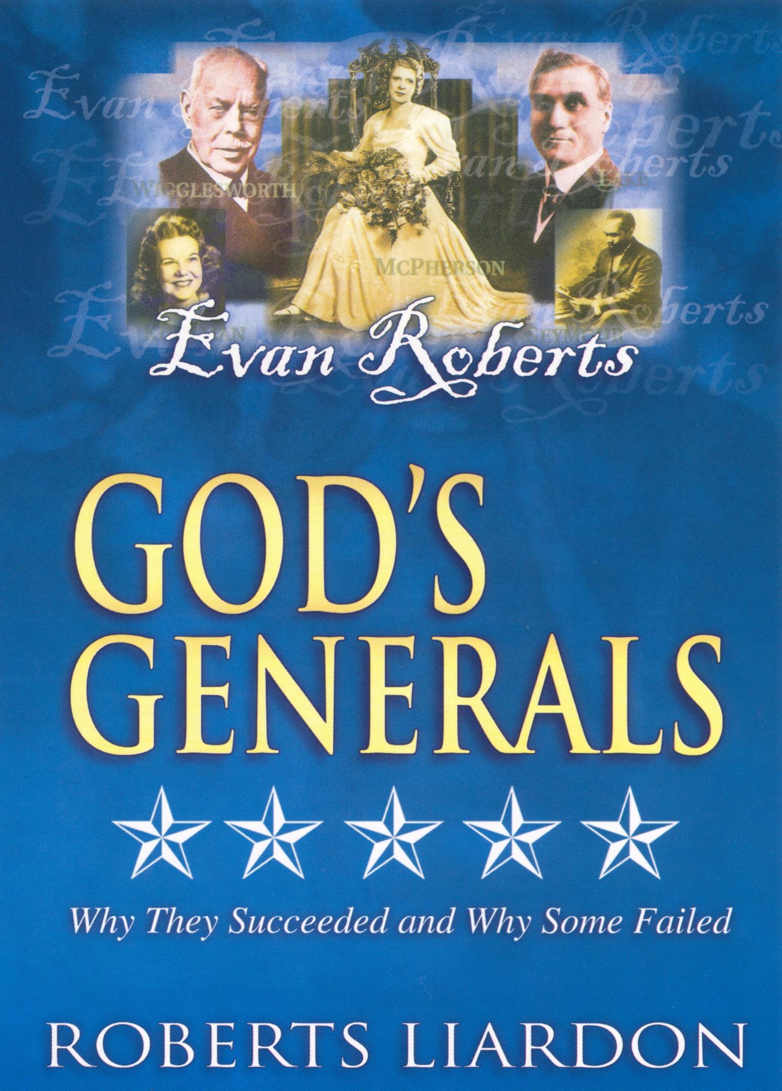 God's Generals: Evan Roberts - Welsh Revivalist