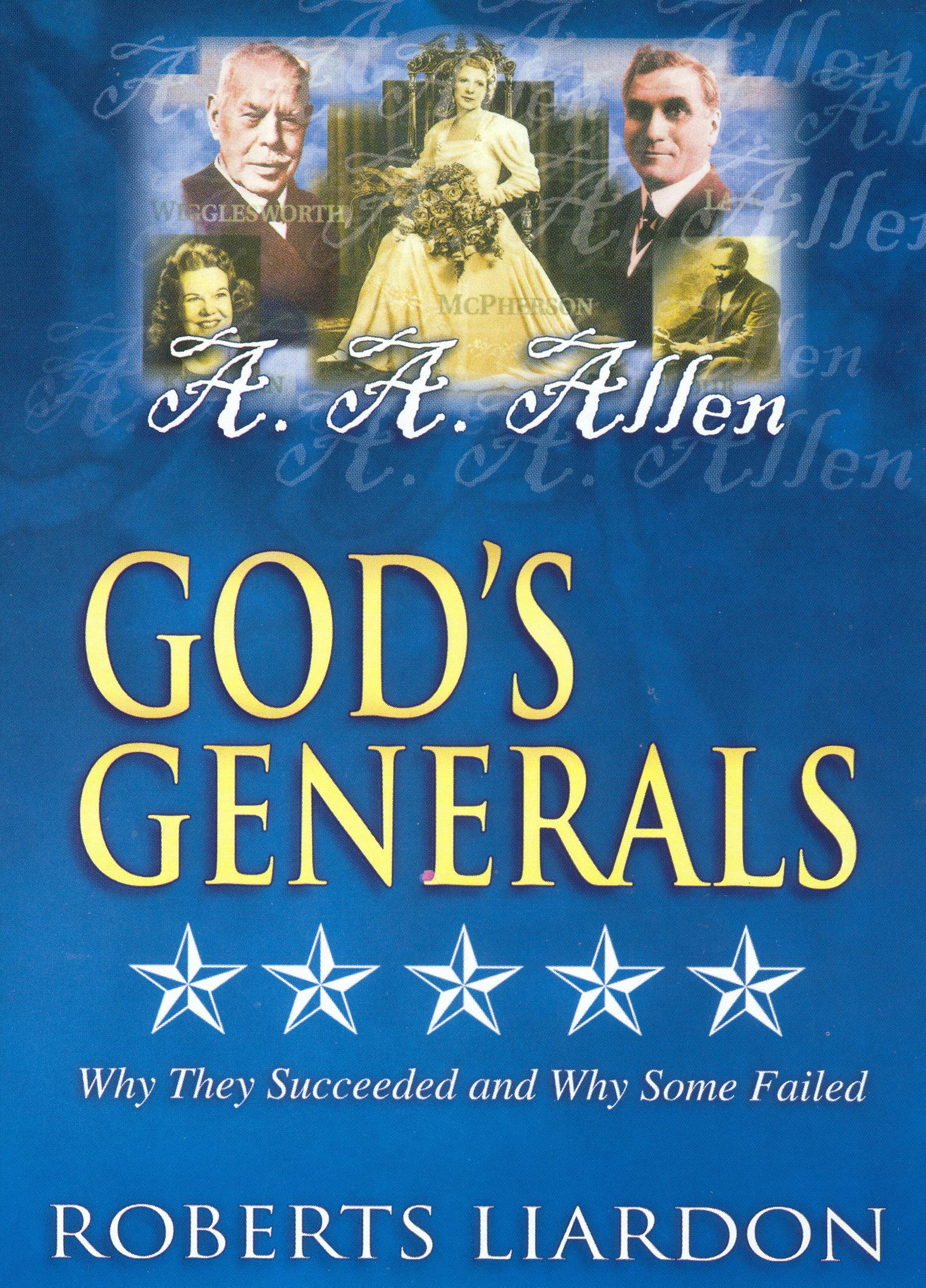 God's Generals: A. A. Alan - A Miracle Man